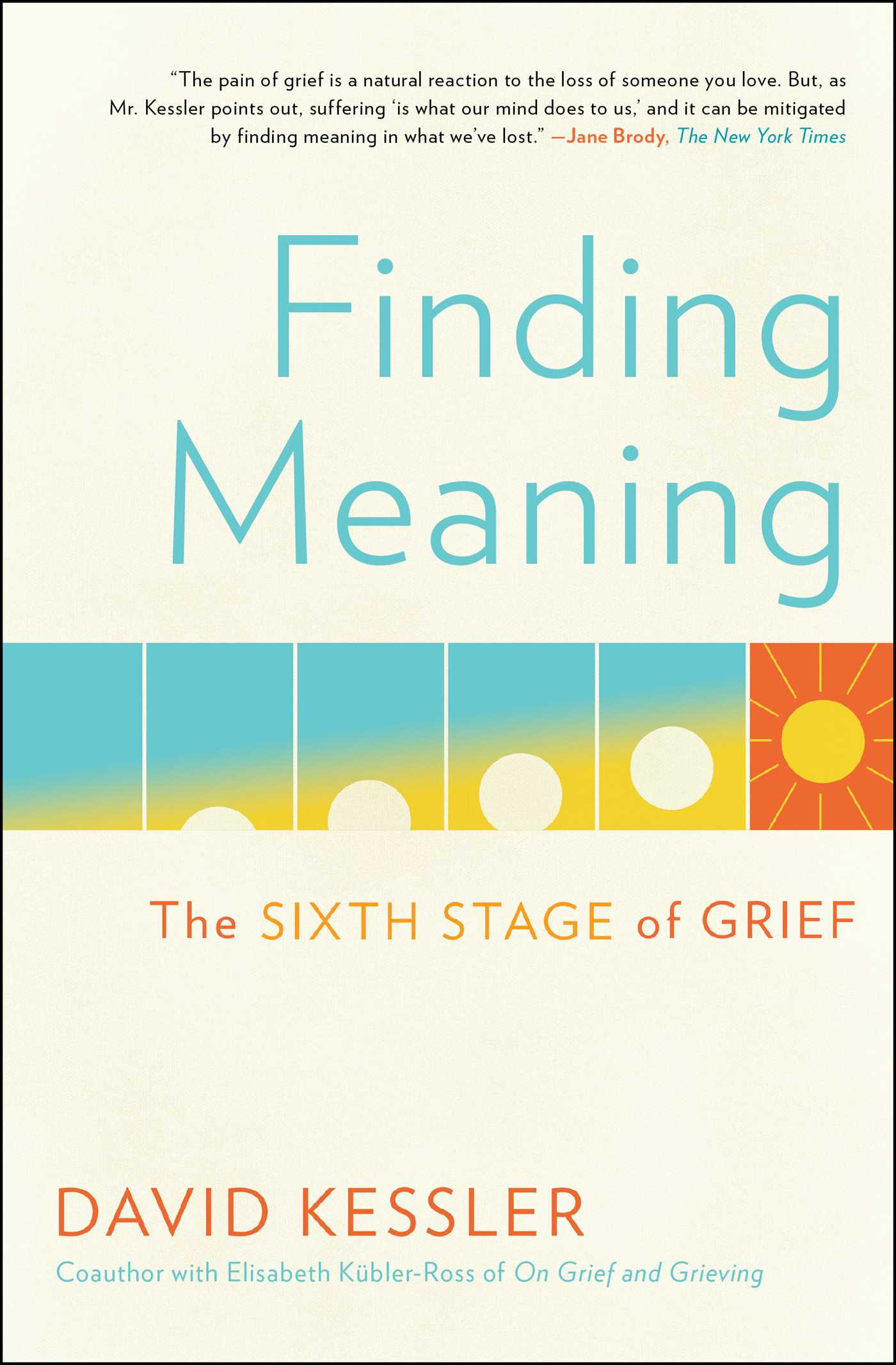 Finding Meaning The Sixth Stage of Grief