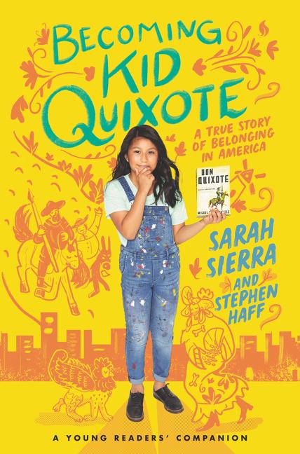 Becoming Kid Quixote A True Story of Belonging in America