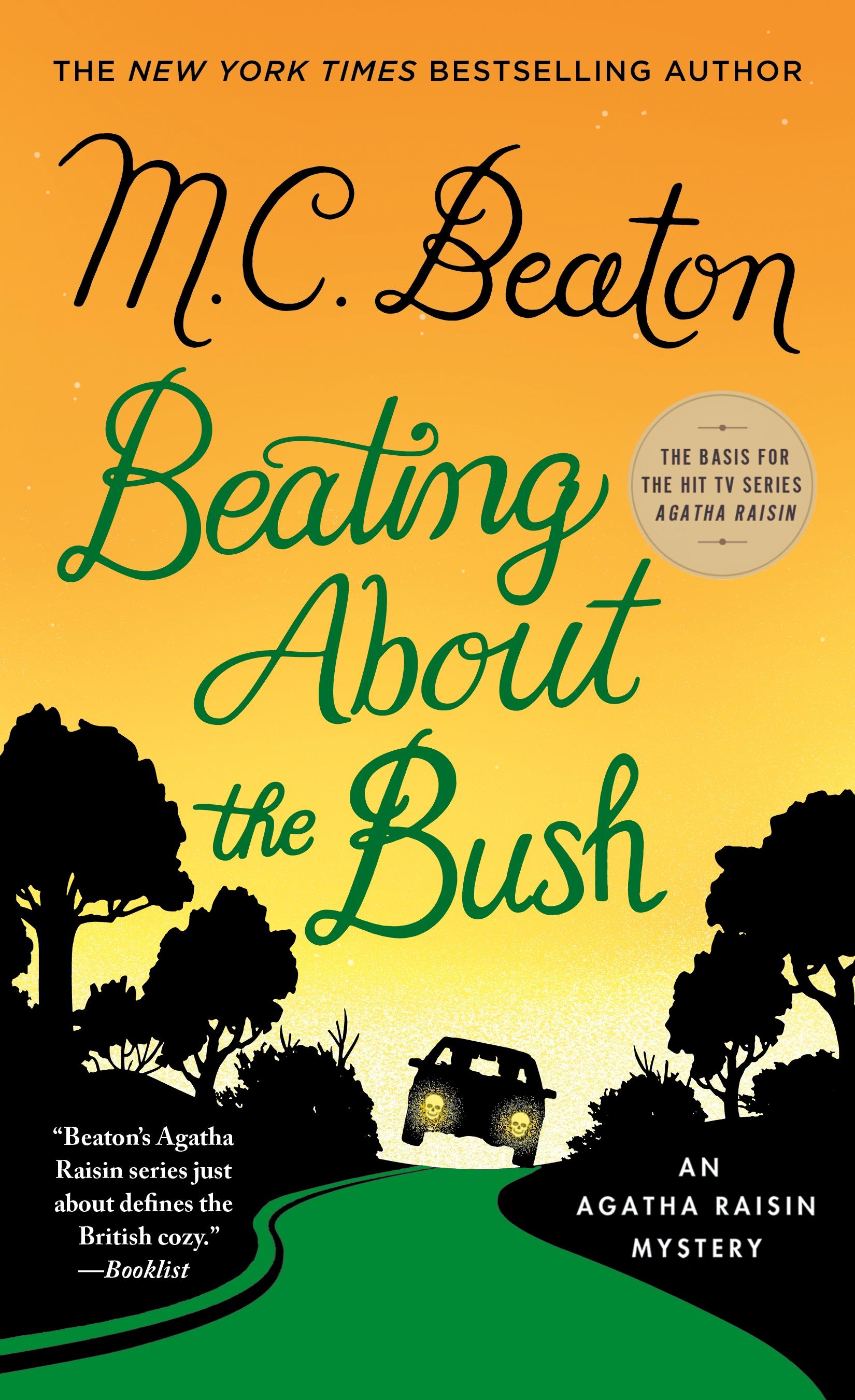 Beating About the Bush An Agatha Raisin Mystery