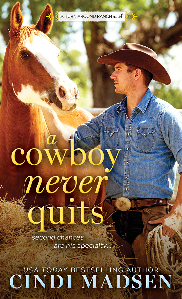 A Cowboy Never Quits A Turn Around Ranch novel