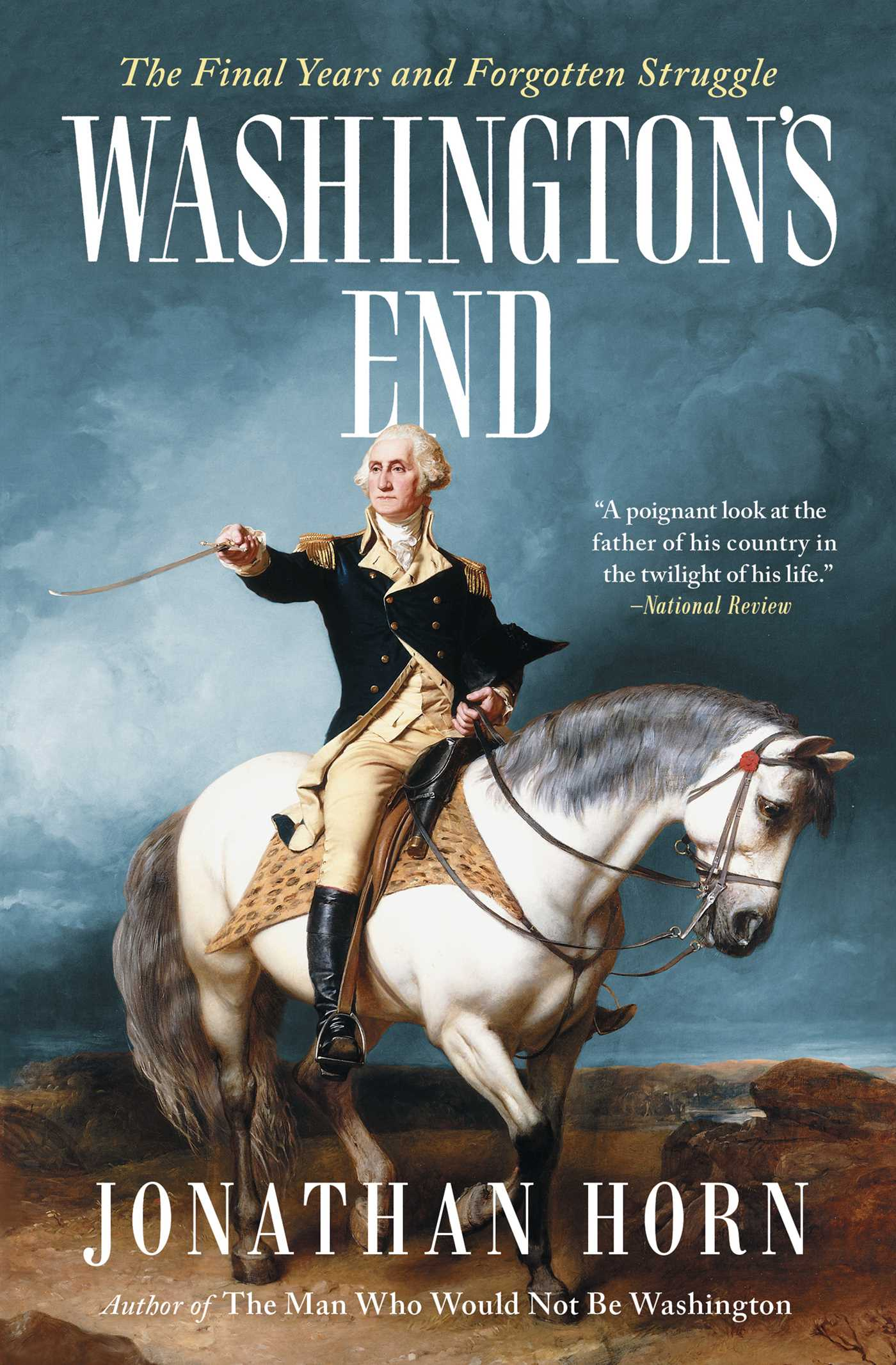 Washington's end the final years and forgotten struggle cover image