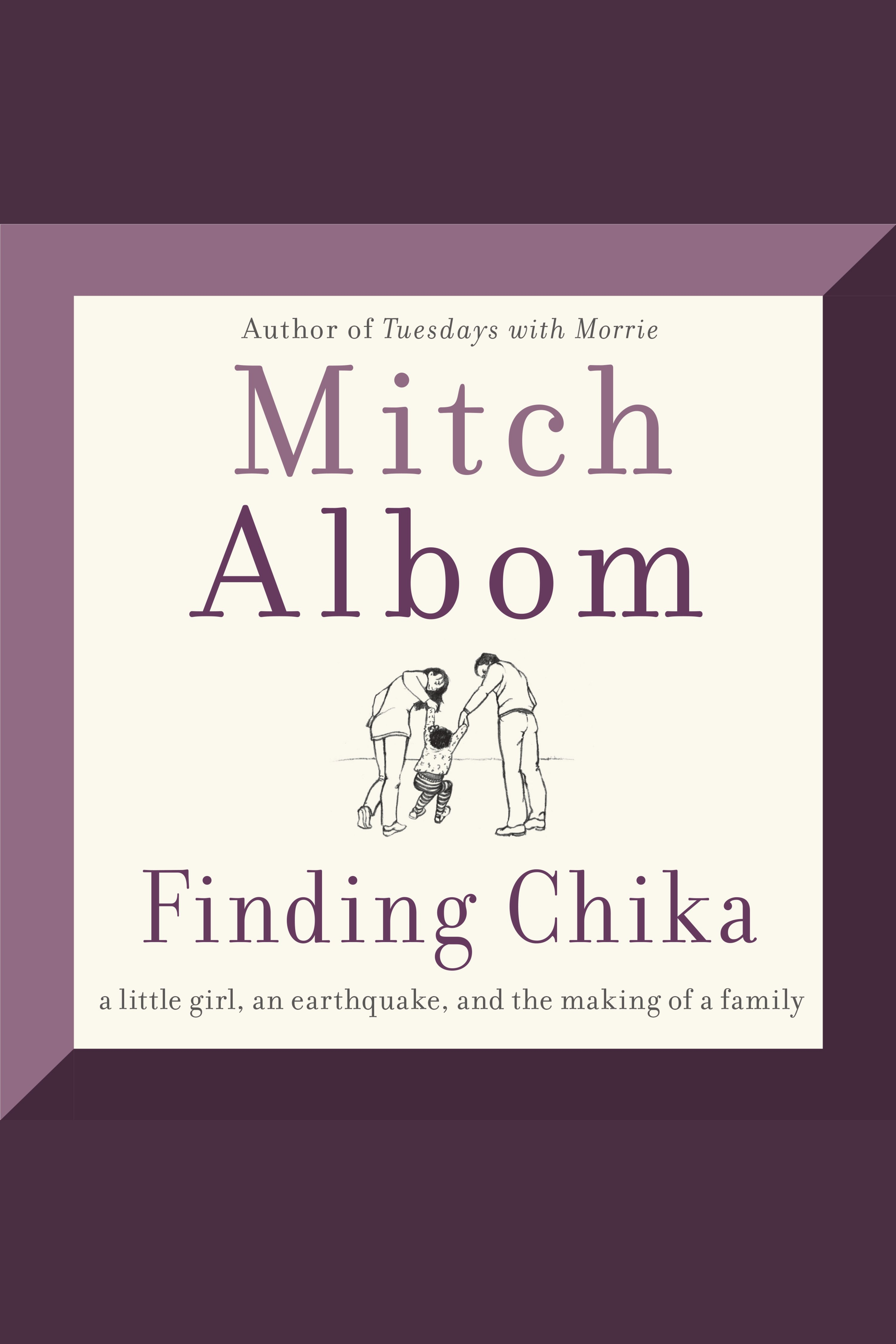 Finding Chika A Little Girl, an Earthquake, and the Making of a Family