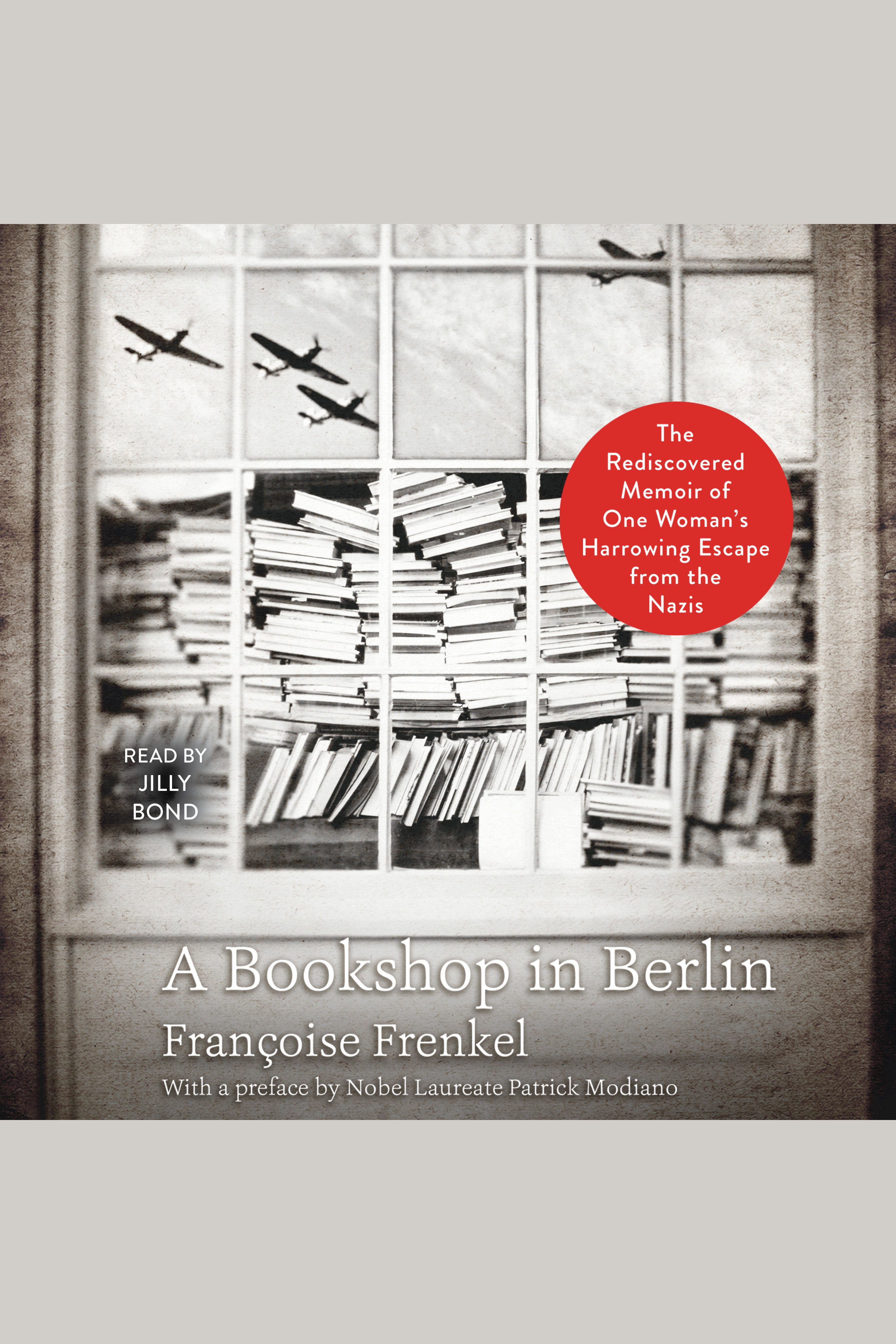Bookshop in Berlin, A [electronic resource] : The Rediscovered Memoir of One Woman's Harrowing Escape from the Nazis