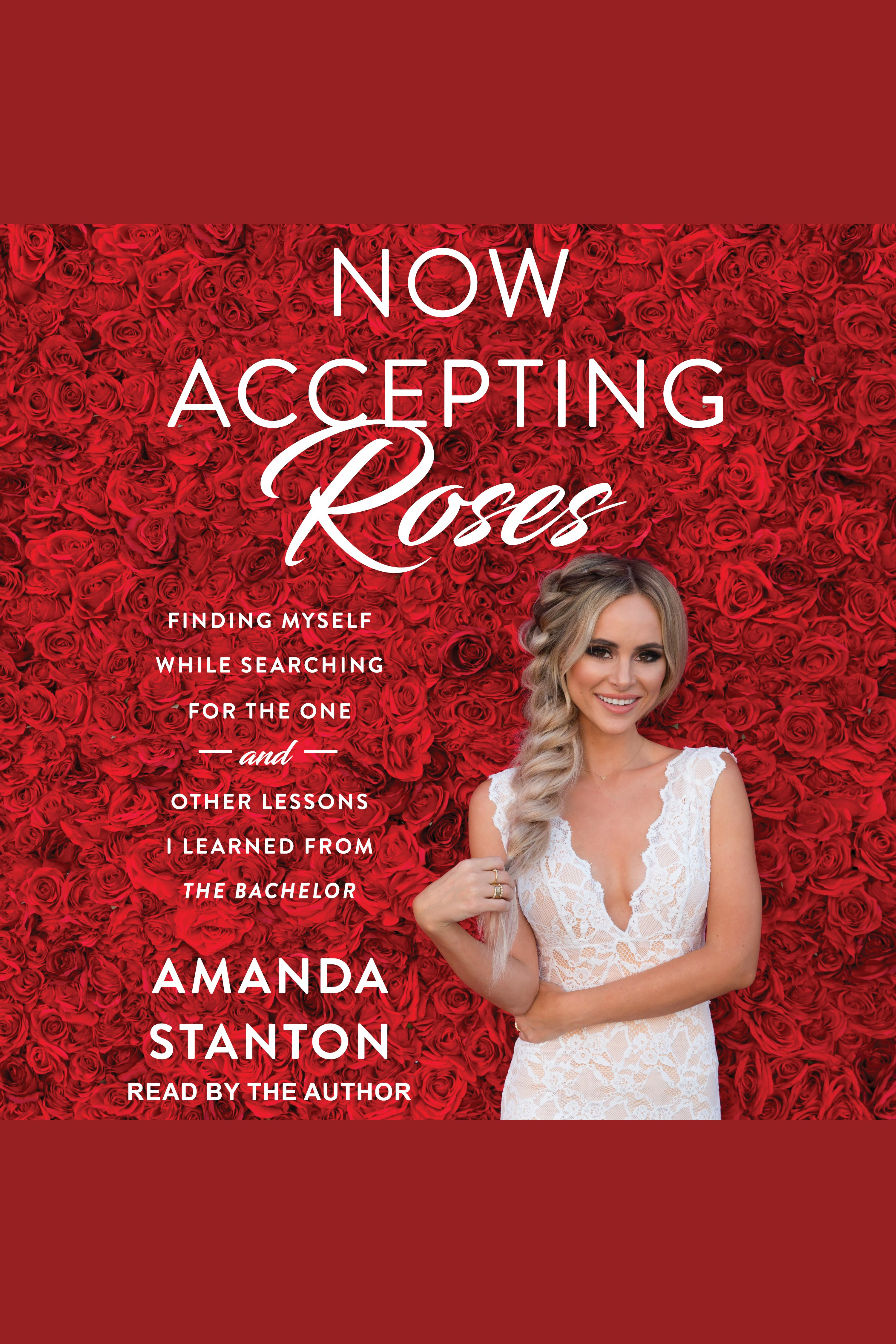 Now accepting roses finding myself while searching for the one... and other lessons I learned from the Bachelor cover image