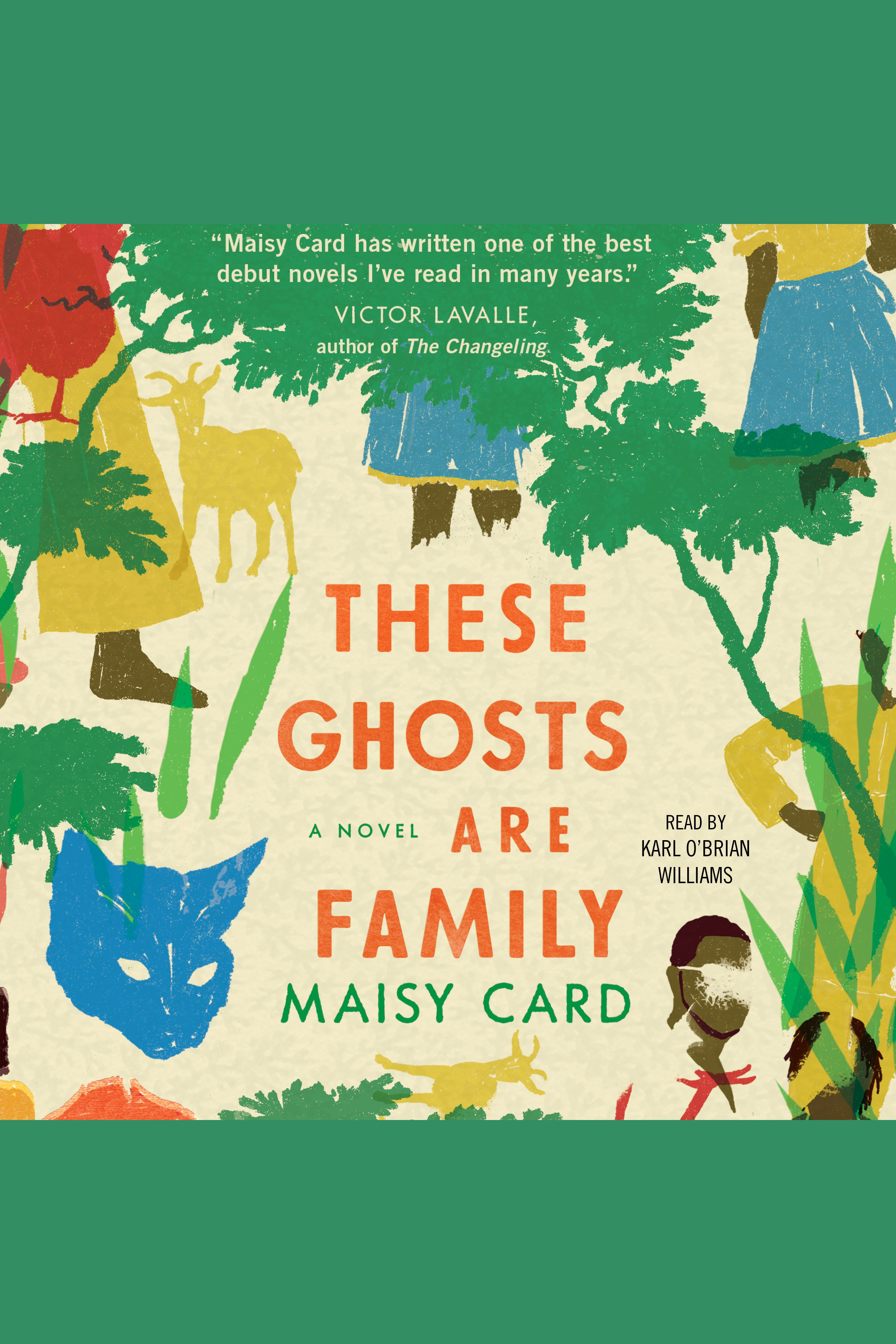 These Ghosts are Family A Novel