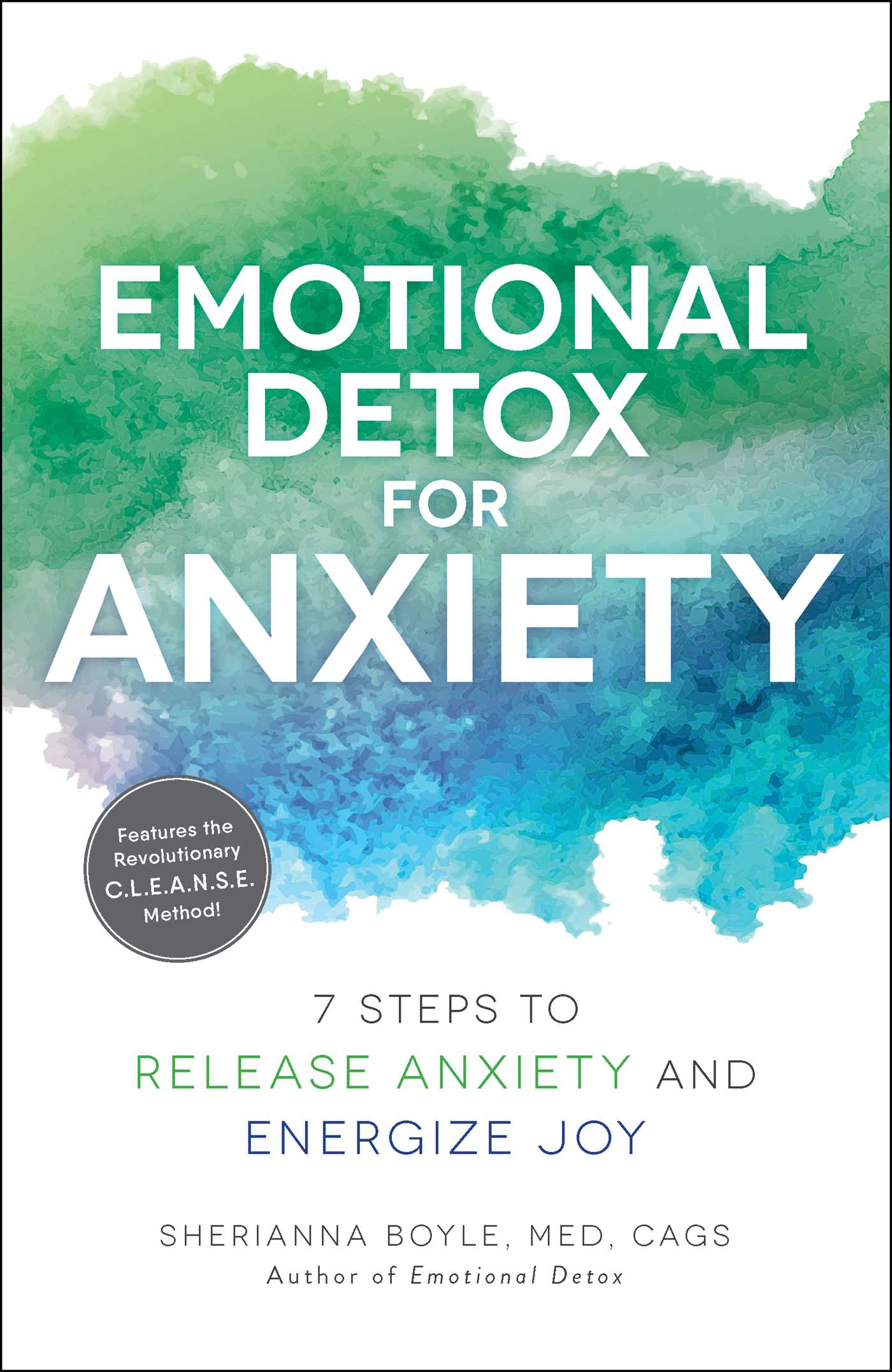 Emotional detox for anxiety [electronic resource (downloadable eBook)] : 7 steps to release anxiety and energize joy