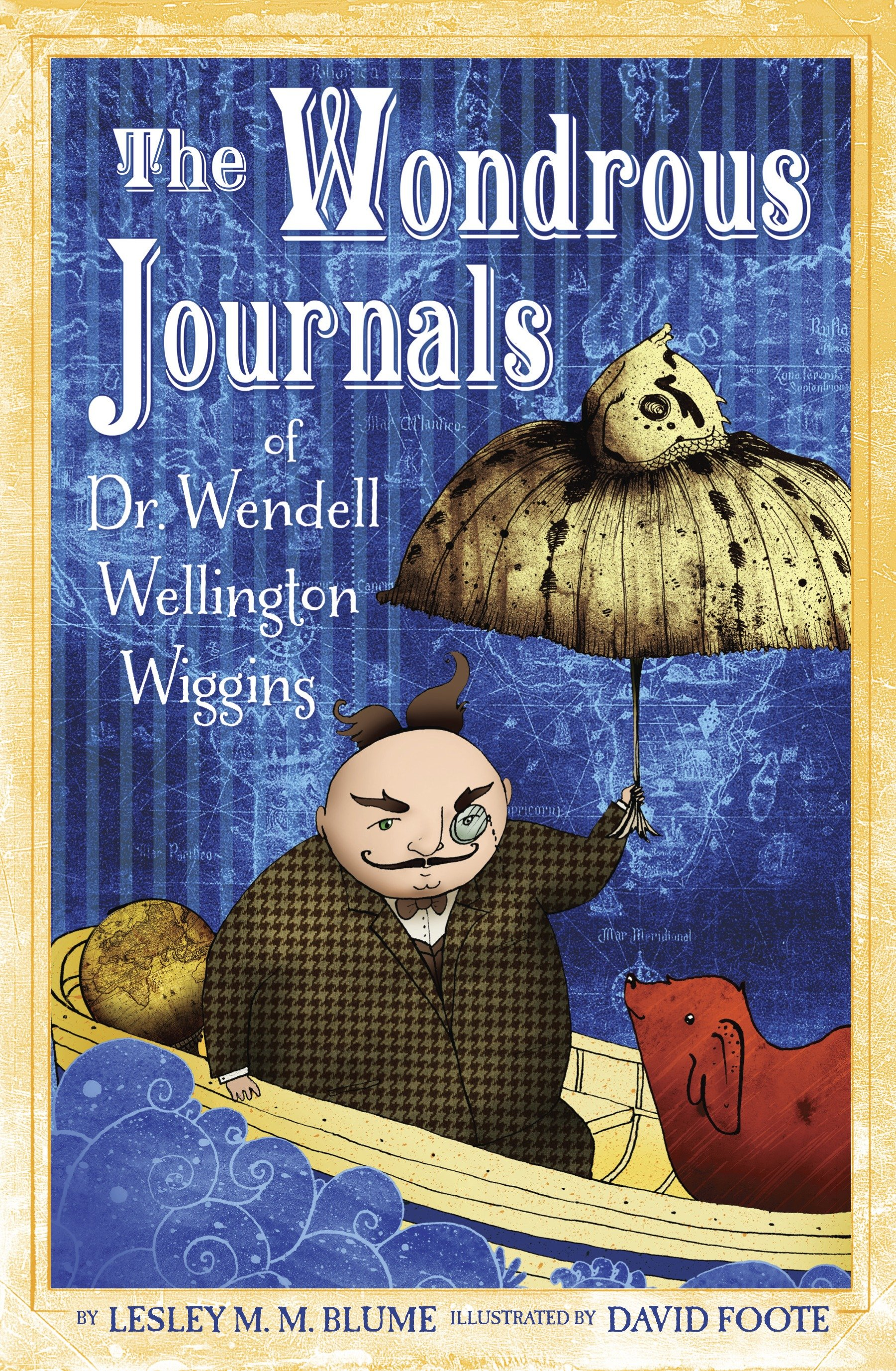 The wondrous journals of Dr. Wendell Wellington Wiggins cover image