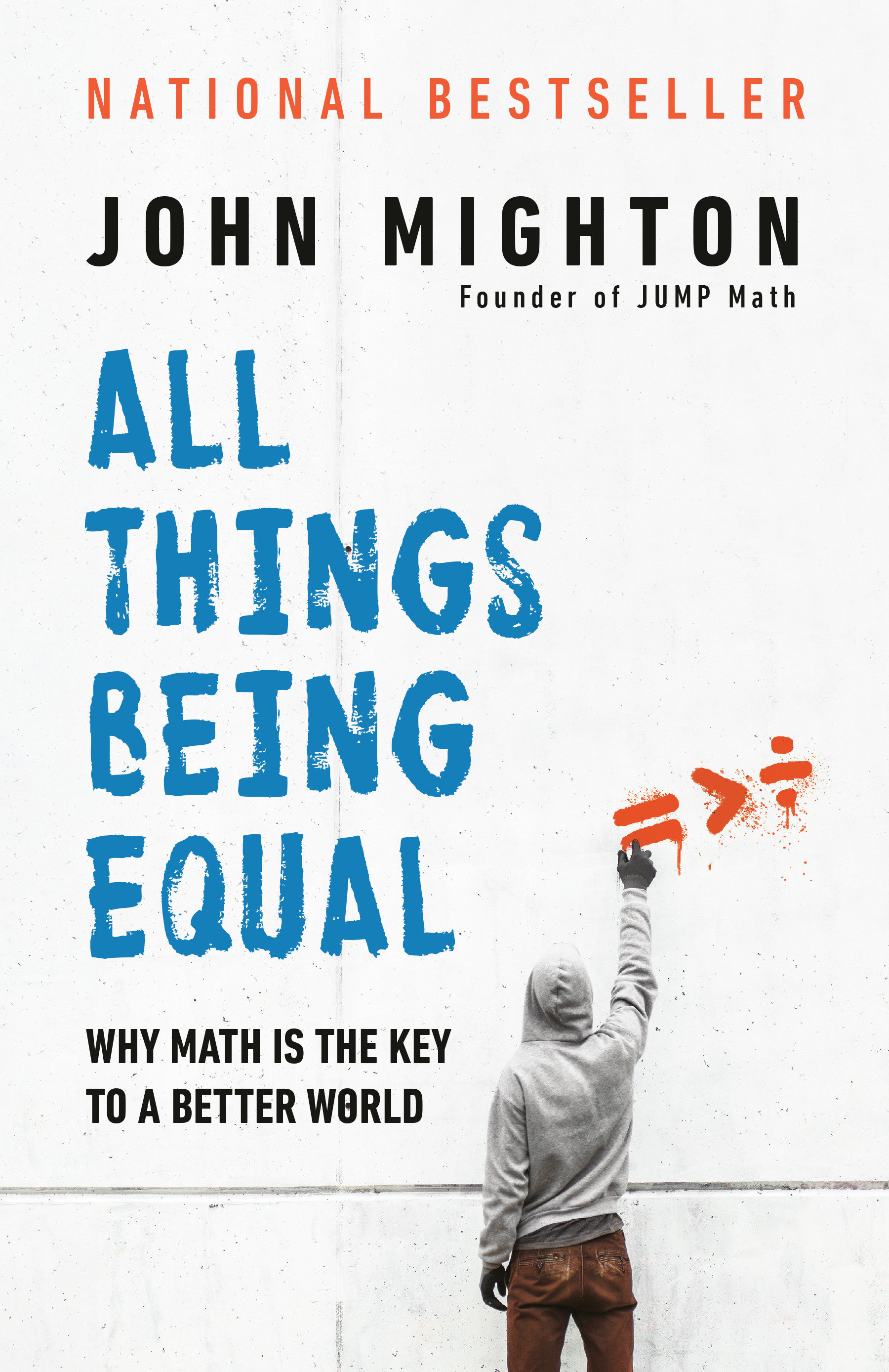All Things Being Equal Why Math Is the Key to a Better World