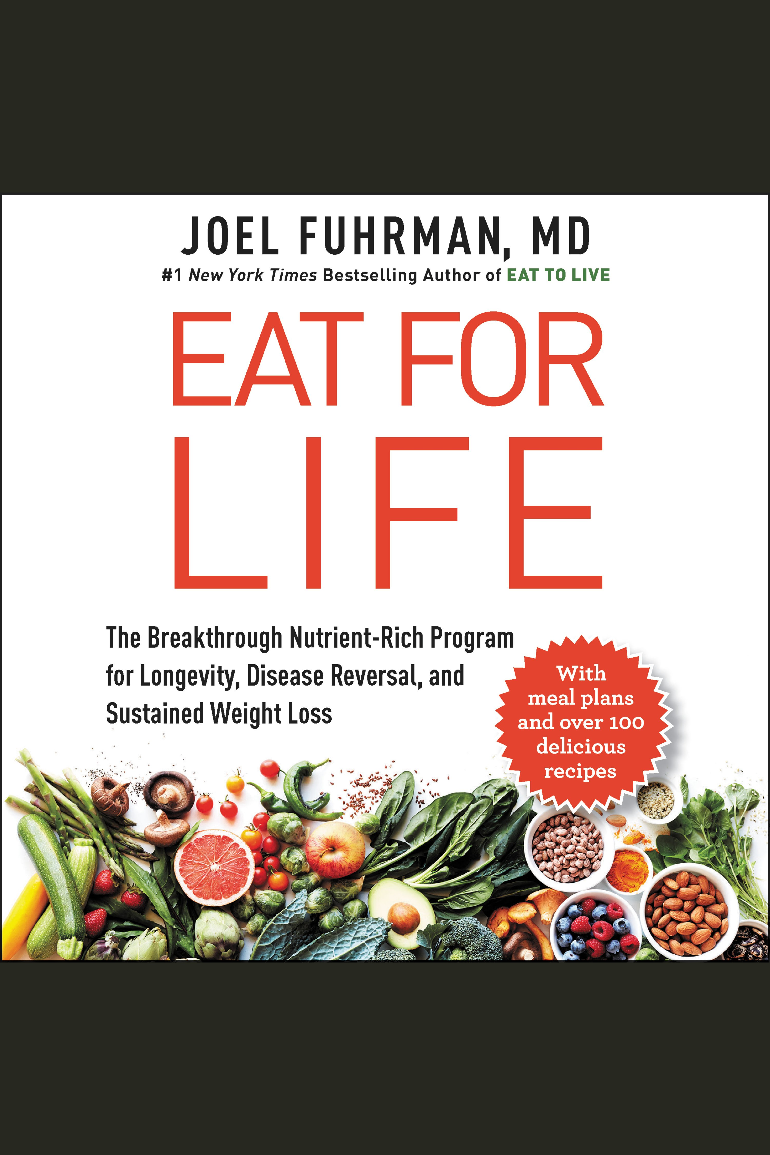Eat for Life The Breakthrough Nutrient-Rich Program for Longevity, Disease Reversal, and Sustained Weight Loss