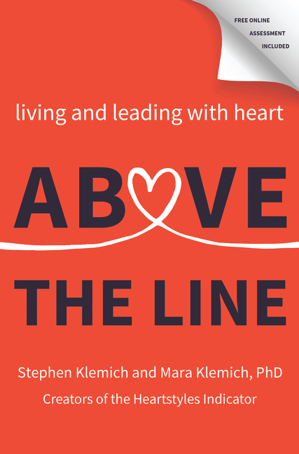 Above the Line Living and Leading with Heart