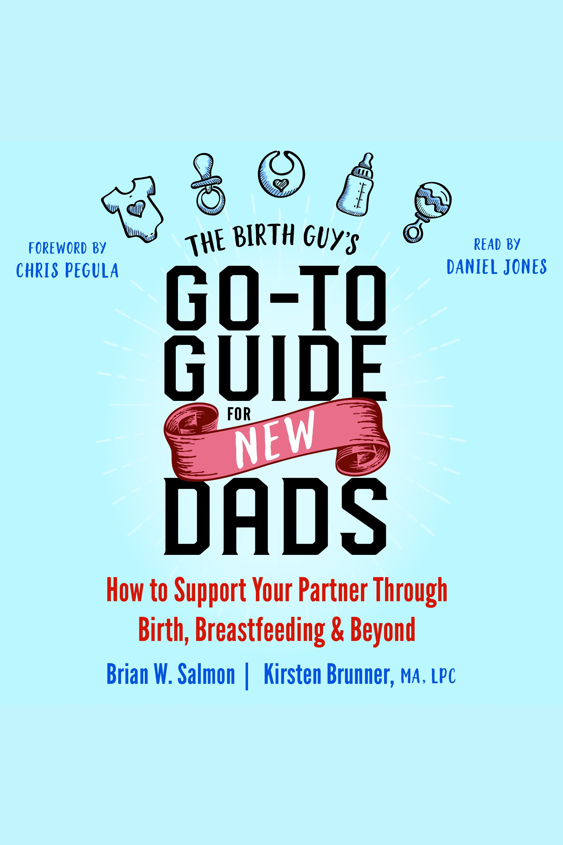 The Birth Guy's Go-To Guide for New Dads