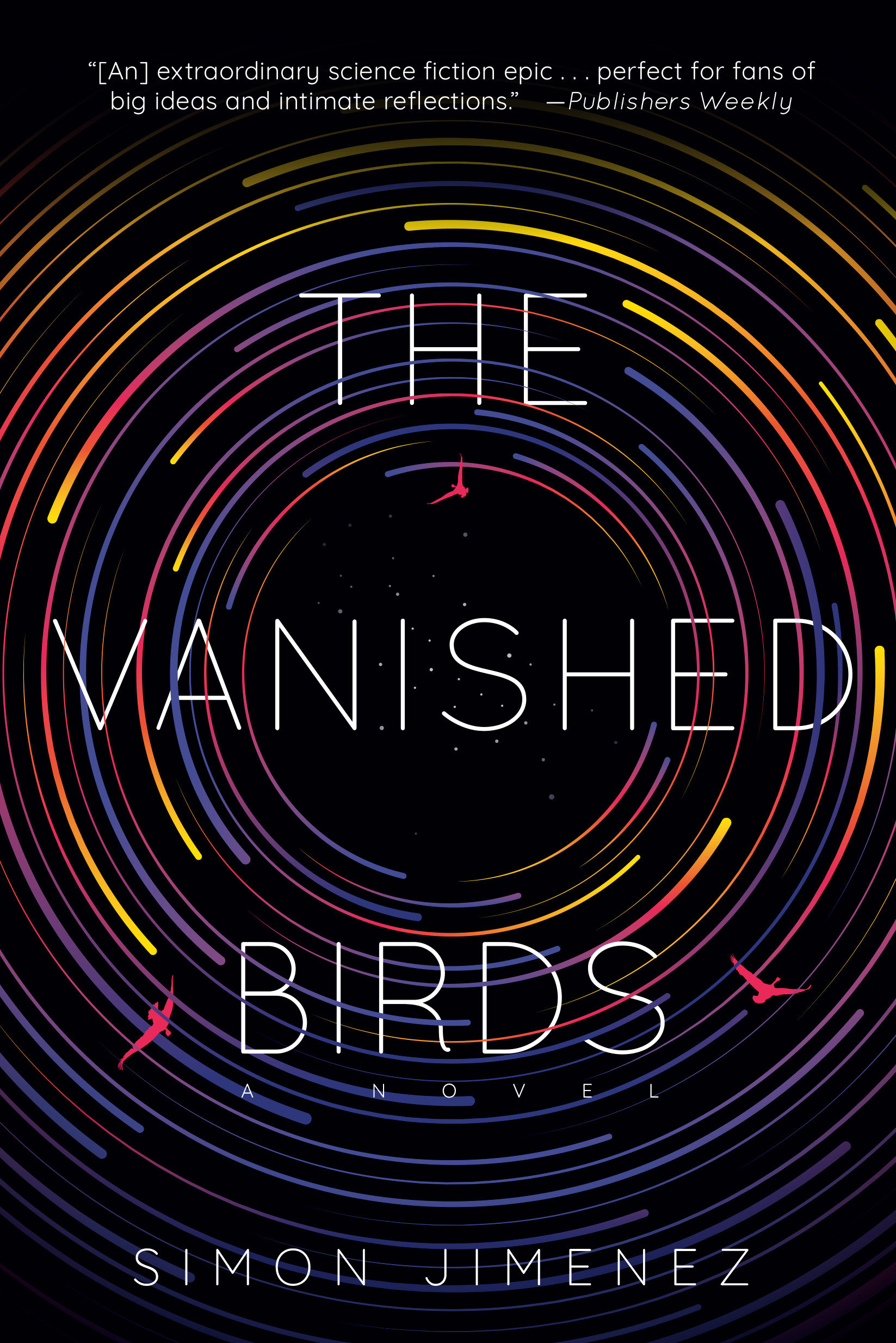 The Vanished Birds A Novel