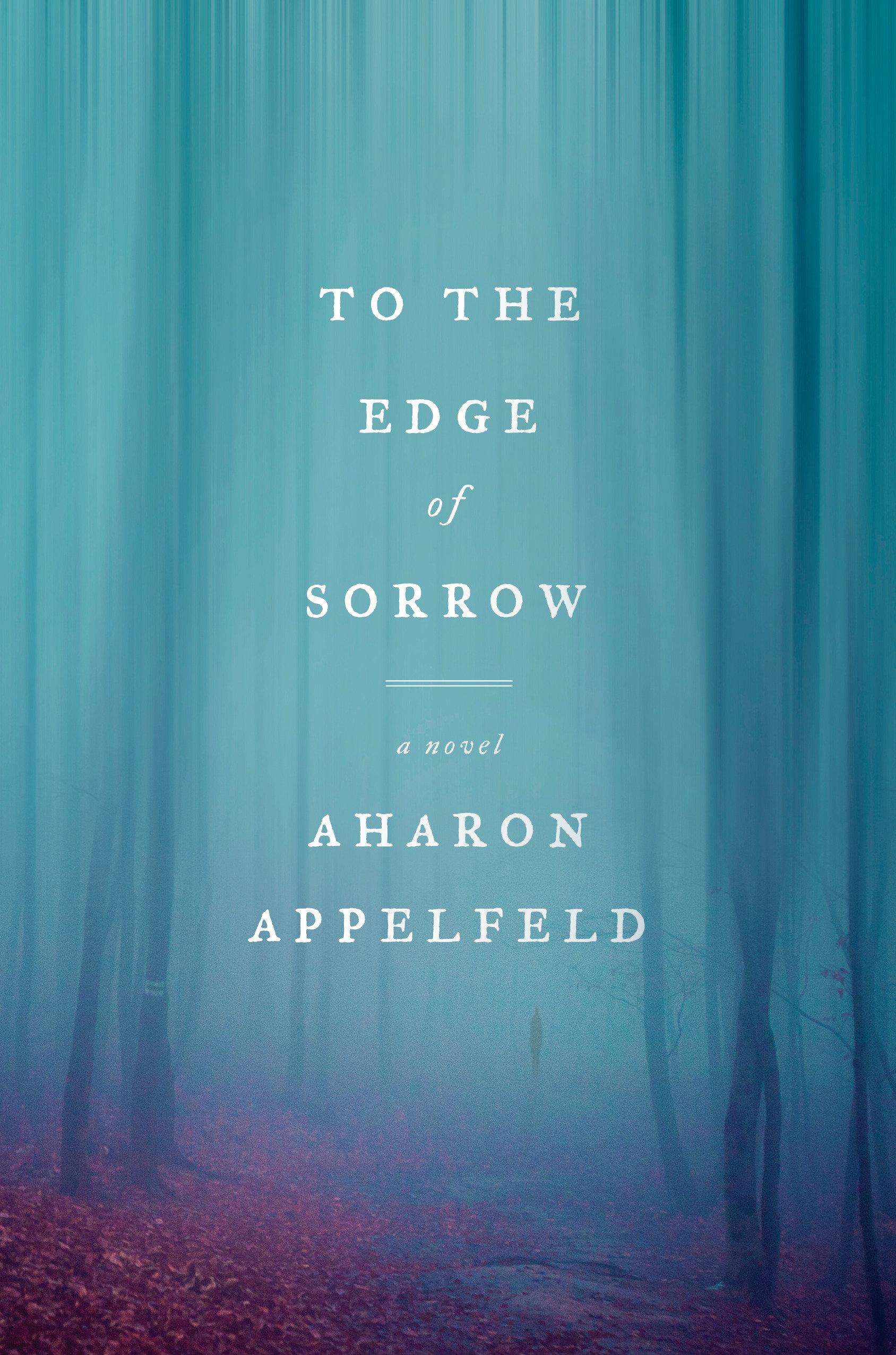To the Edge of Sorrow A Novel