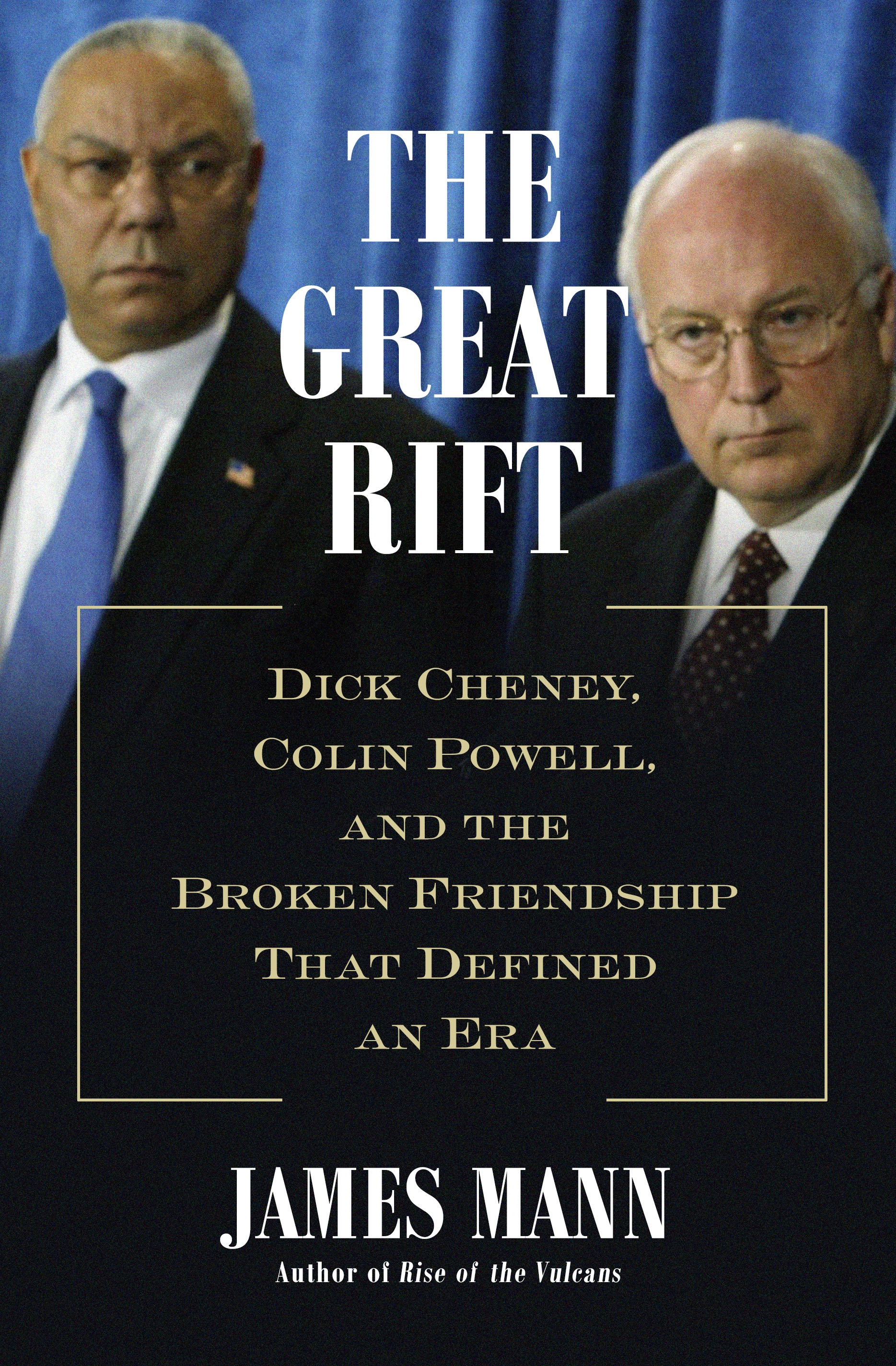 The great rift Dick Cheney, Colin Powell, and the broken friendship that defined an era cover image