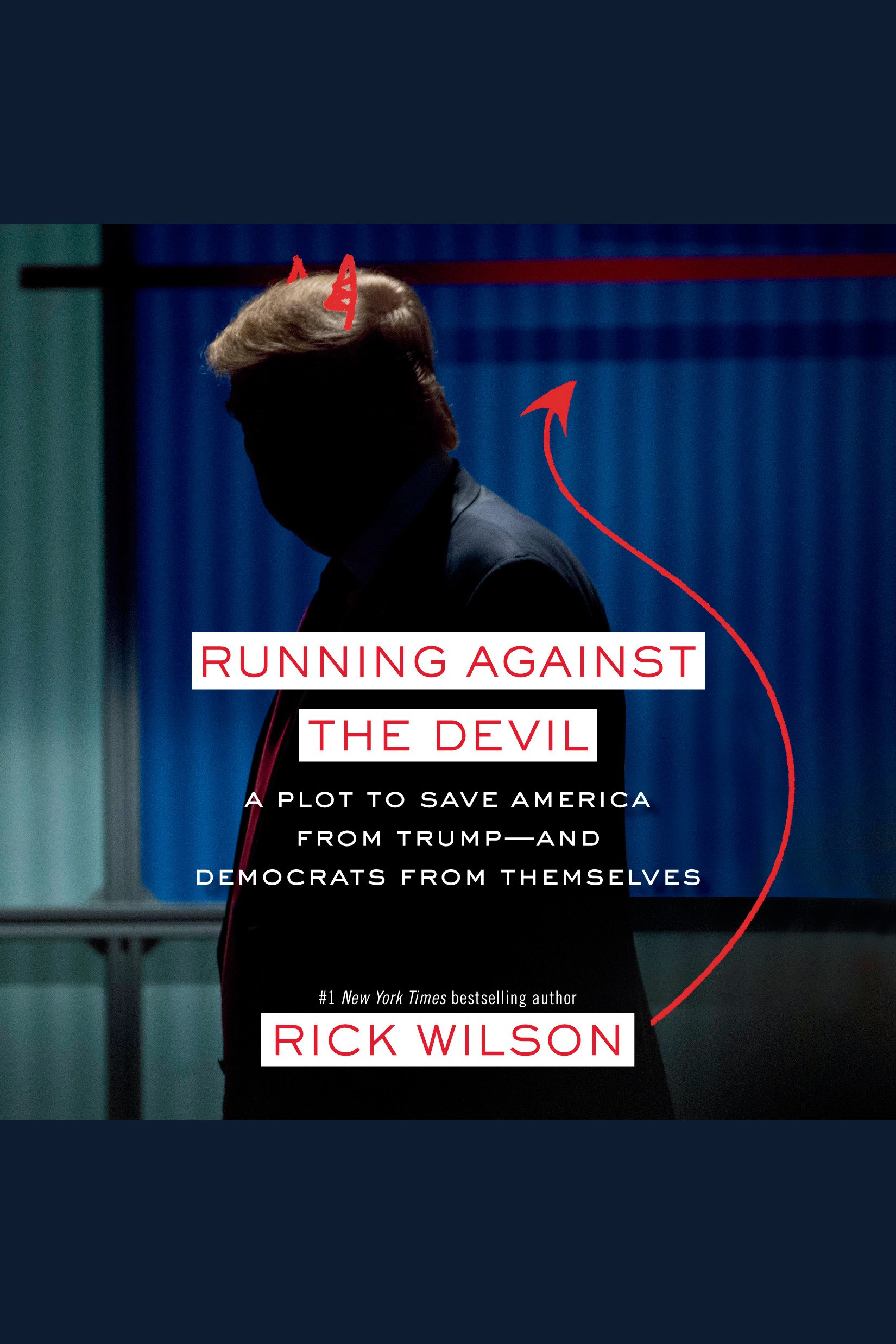 Running Against the Devil A Plot to Save America from Trump–and Democrats from Themselves