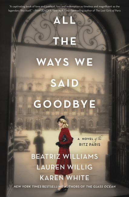 All the ways we said goodbye [electronic resource (downloadable eBook)] : a novel of the Ritz Paris