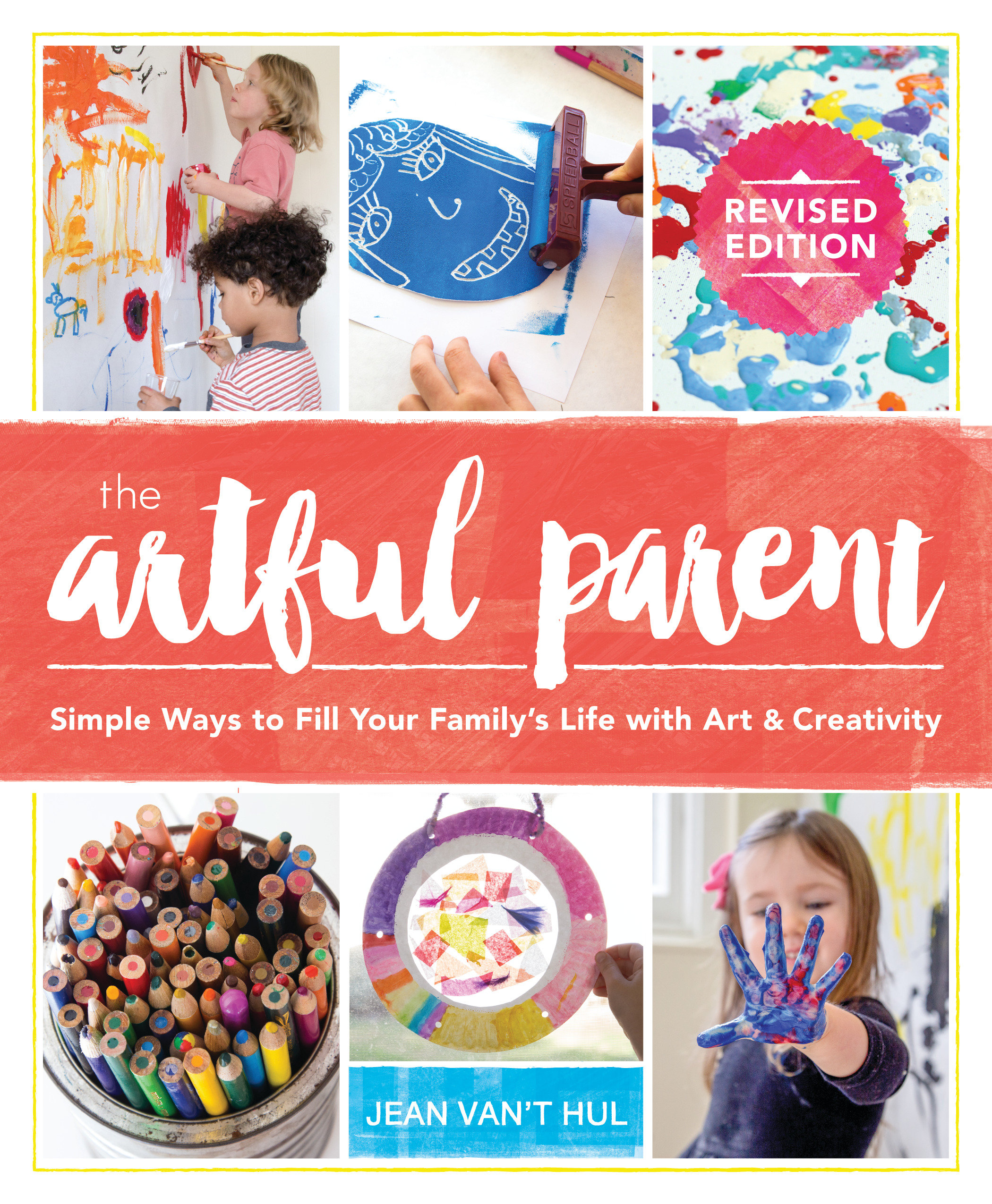 The Artful Parent Simple Ways to Fill Your Family's Life with Art and Creativity