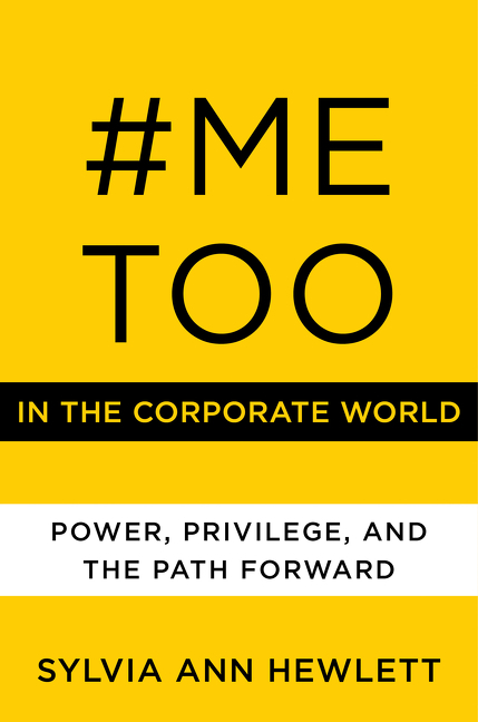 #MeToo in the Corporate World Power, Privilege, and the Path Forward