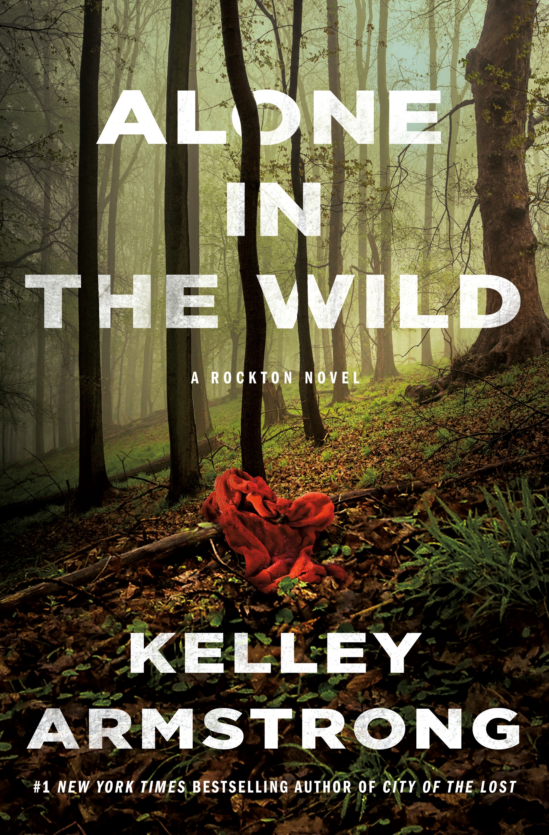 Alone in the Wild [electronic resource] : A Rockton Novel