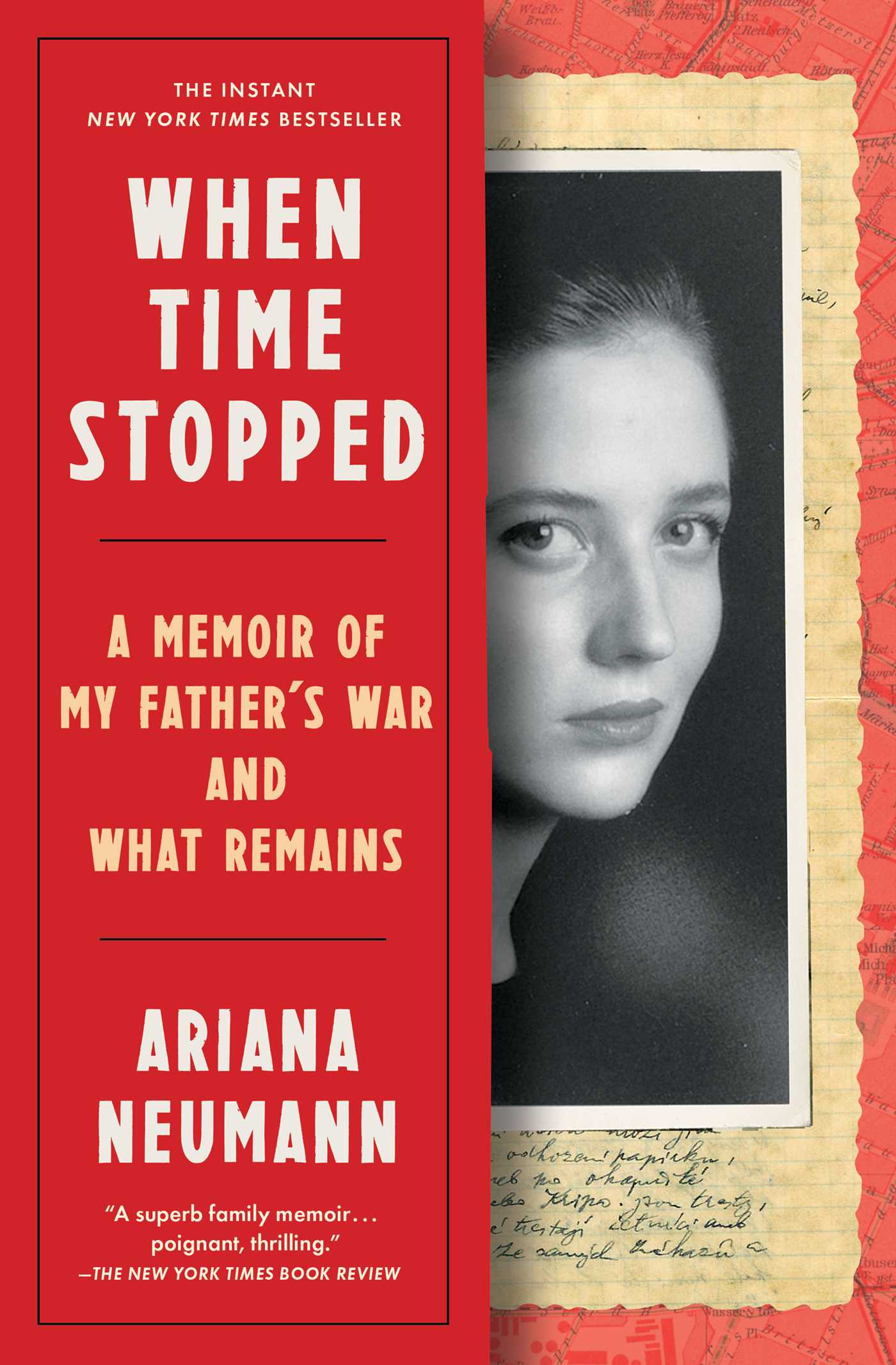 When Time Stopped A Memoir of My Father's War and What Remains