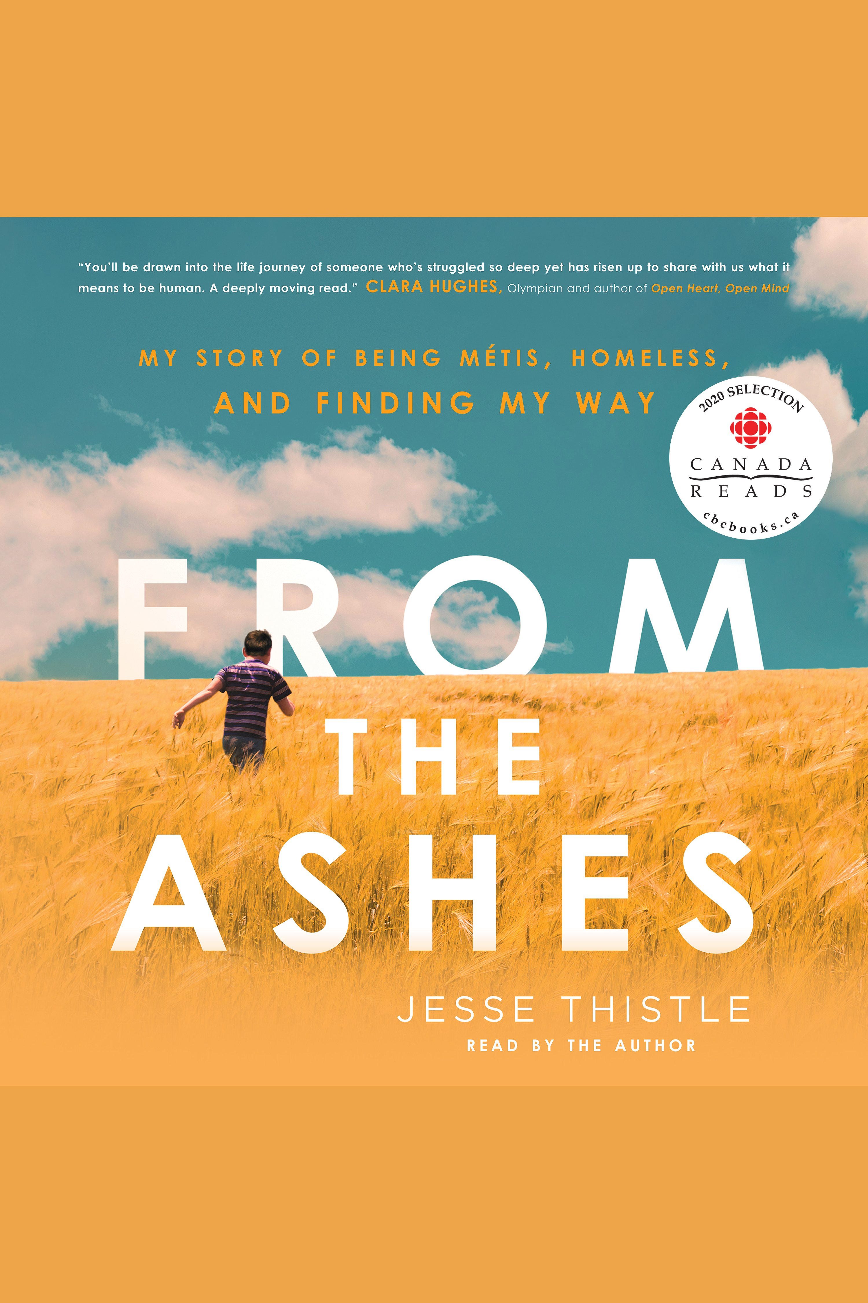 From the Ashes My Story of Being Métis, Homeless, and Finding My Way