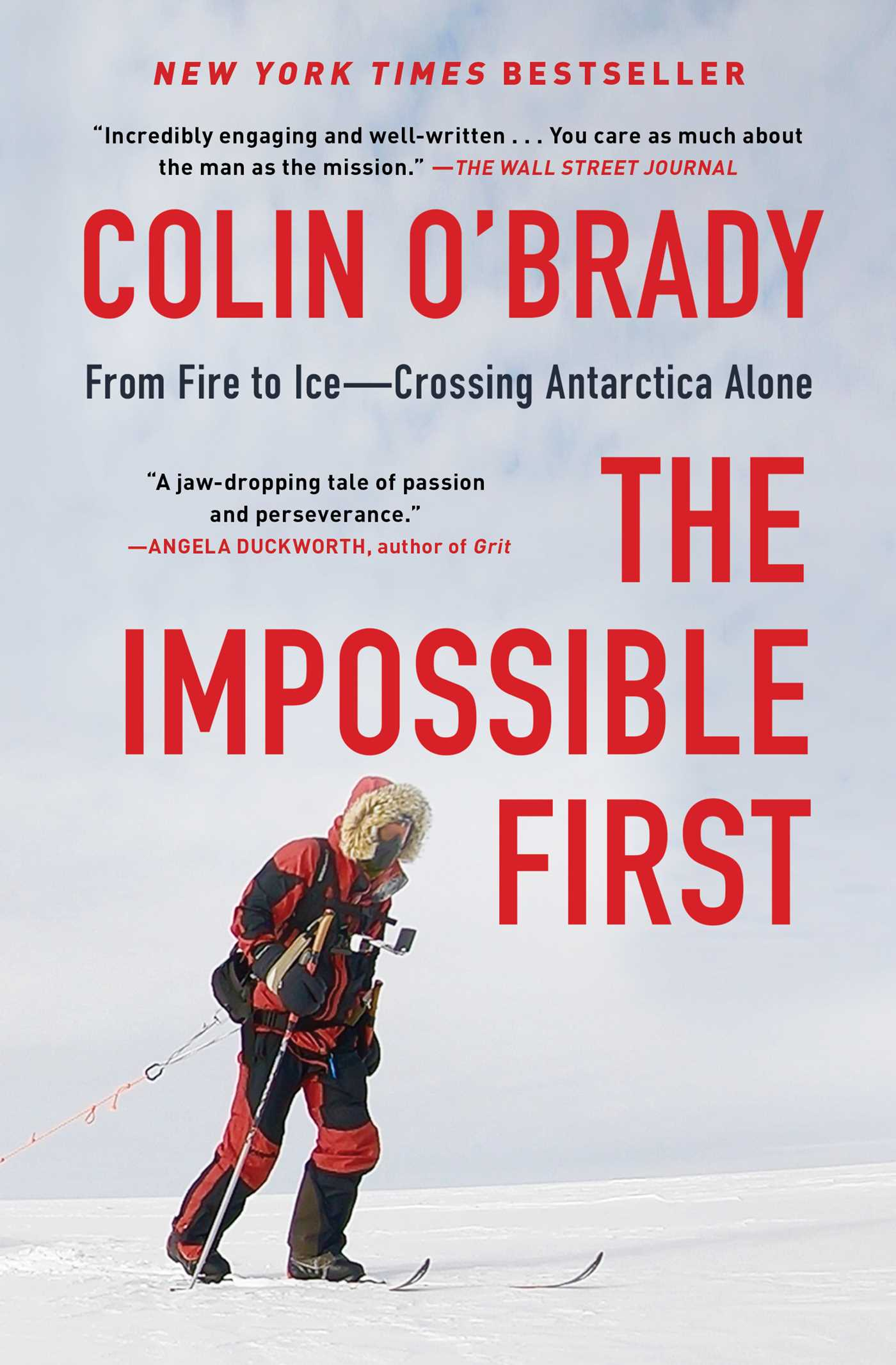 The Impossible First From Fire to Ice—Crossing Antarctica Alone