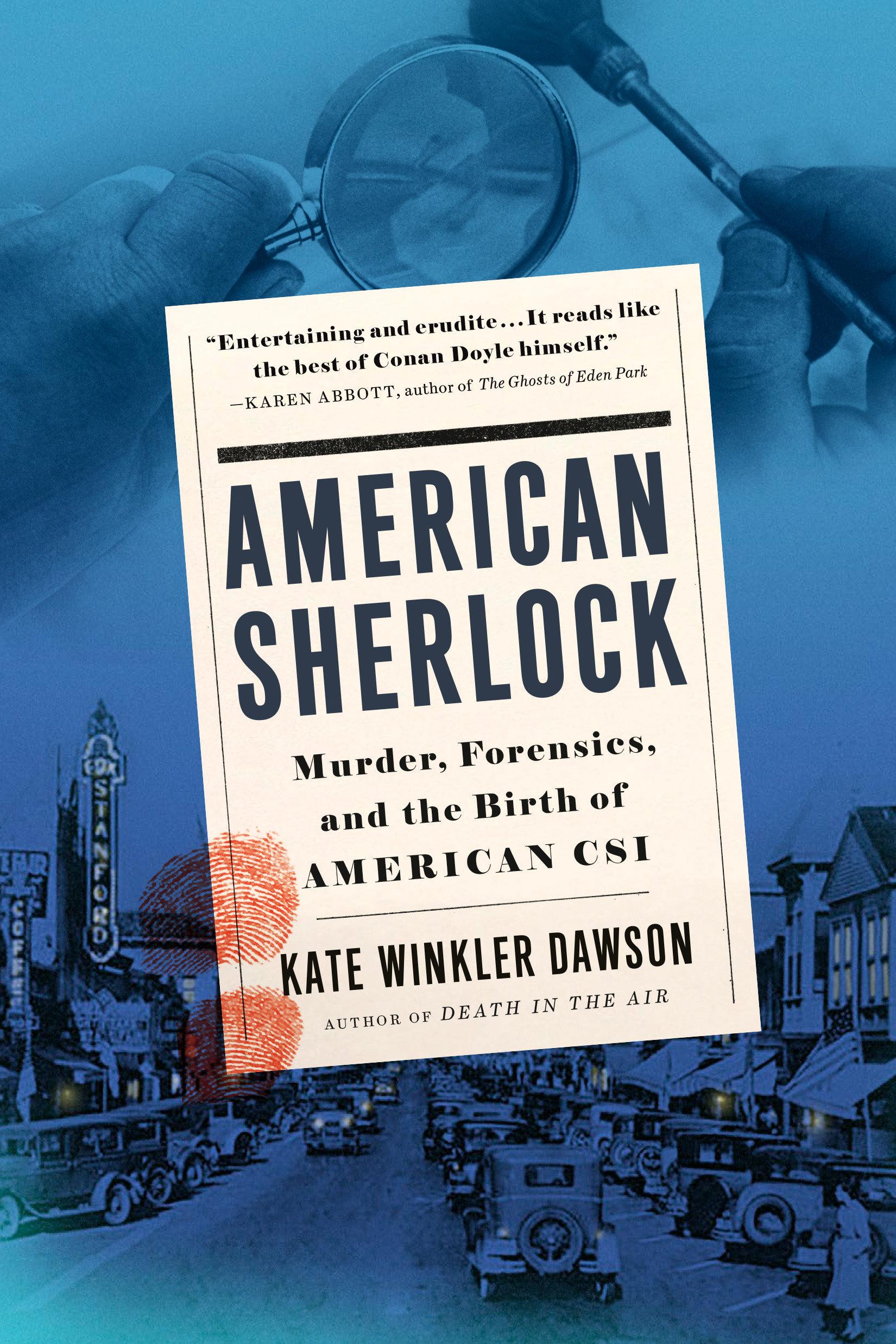 American Sherlock [electronic resource] : Murder, Forensics, and the Birth of American CSI