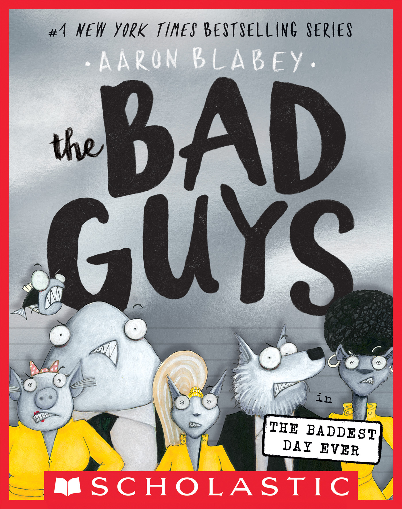 The Bad Guys in the Baddest Day Ever (The Bad Guys #10) [electronic resource]