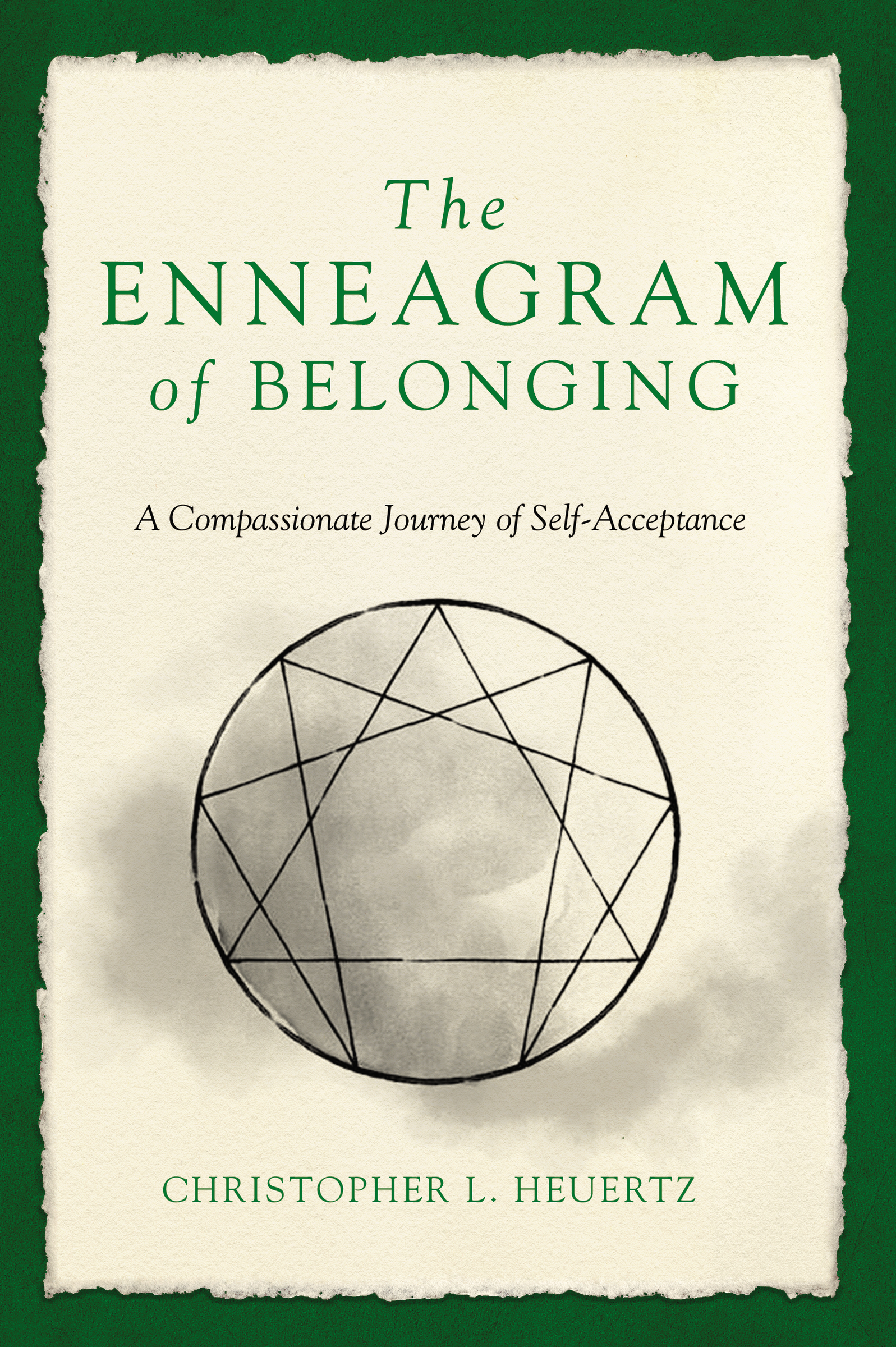 The Enneagram of Belonging A Compassionate Journey of Self-Acceptance