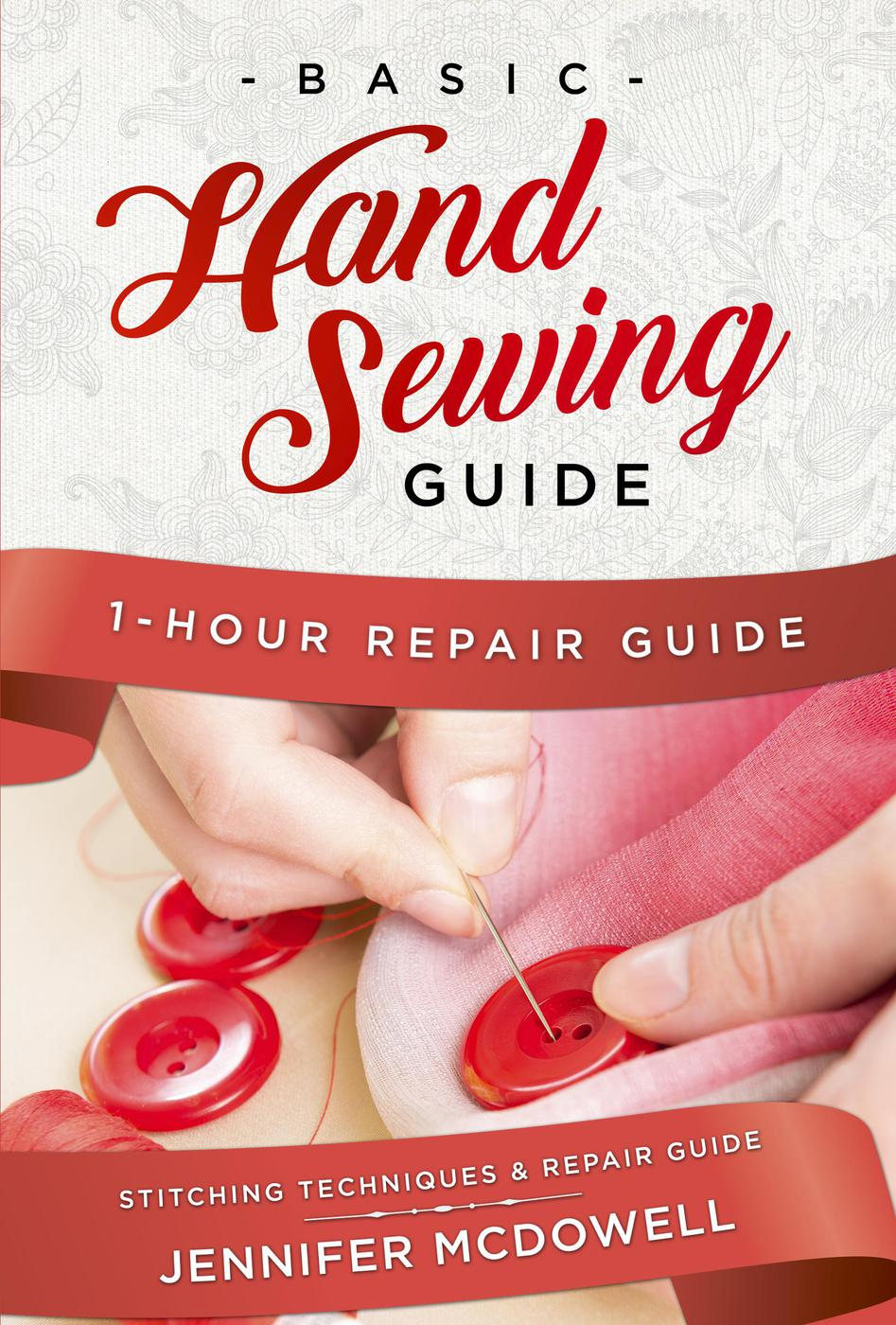 Basic Hand Sewing Guide – 1-Hour Repair Guide Stitching Techniques & Repair Guide