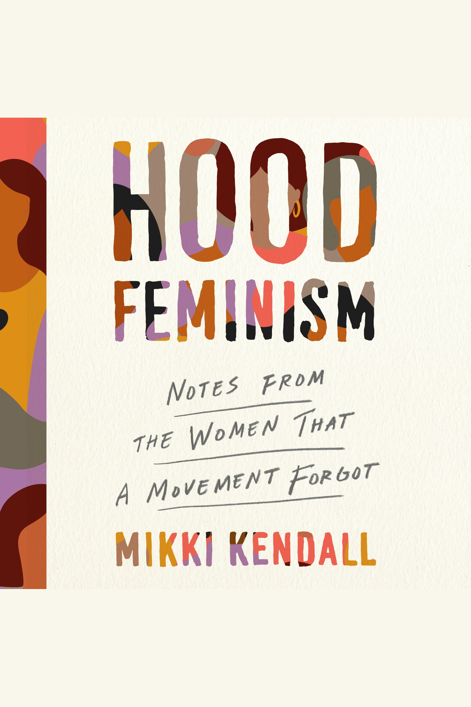 Hood Feminism Notes from the Women that a Movement Forgot