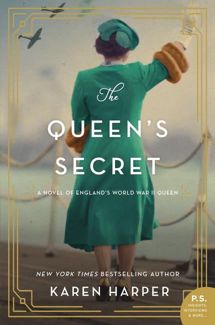 The Queen's Secret A Novel of England's World War II Queen