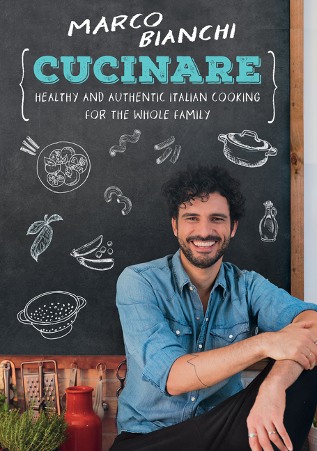 Cucinare Healthy and Authentic Italian Cooking for the Whole Family