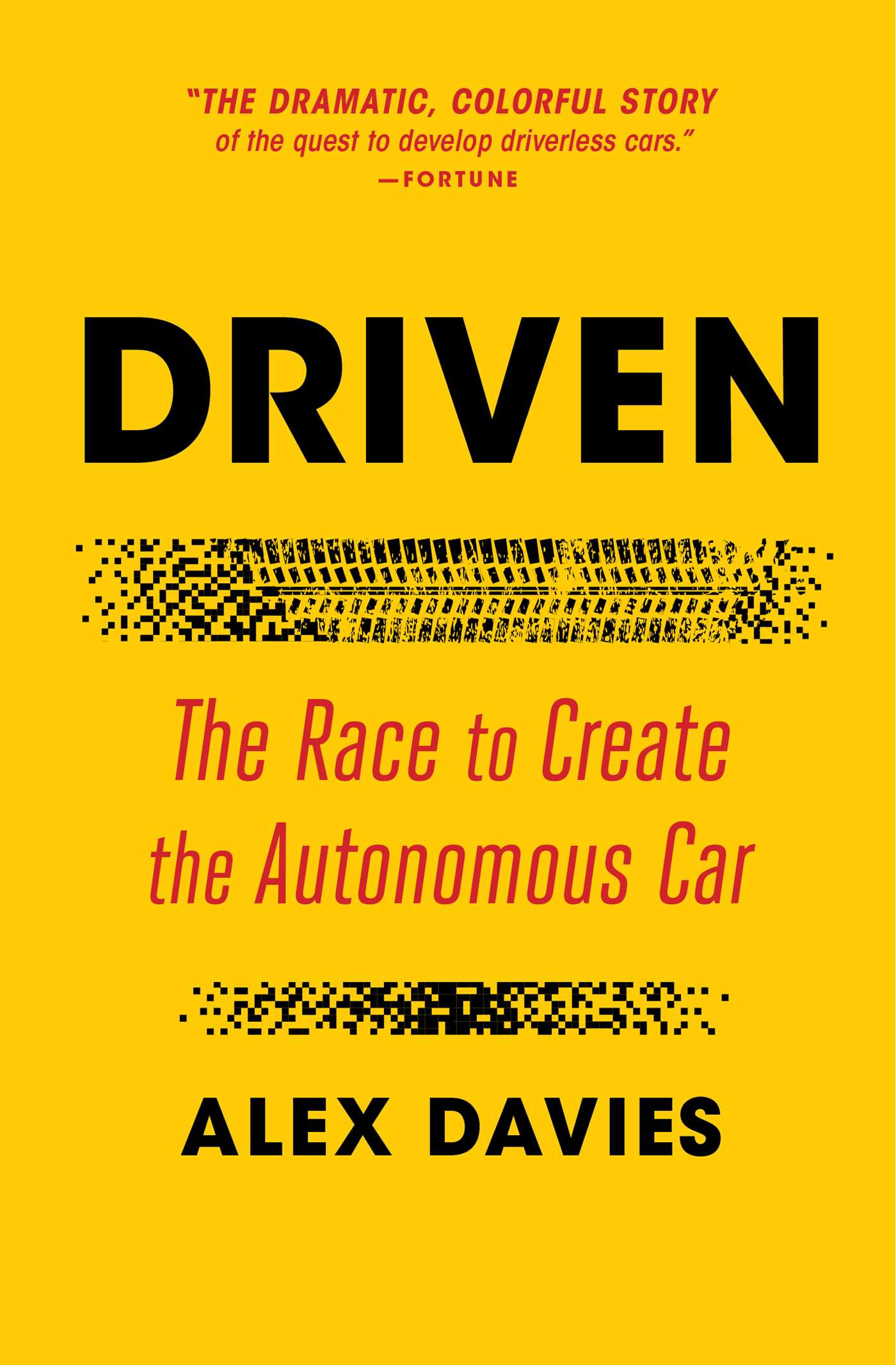 Driven The Race to Create the Autonomous Car