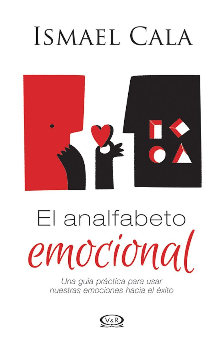 El analfabeto emocional [electronic resource (downloadable eBook)] : Una gu?a pr?ctica para usar nuestras emociones hacia el ?xito
