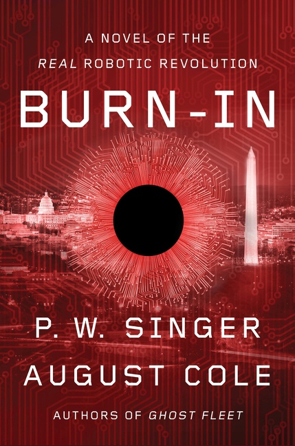 Burn-In A Novel of the Real Robotic Revolution
