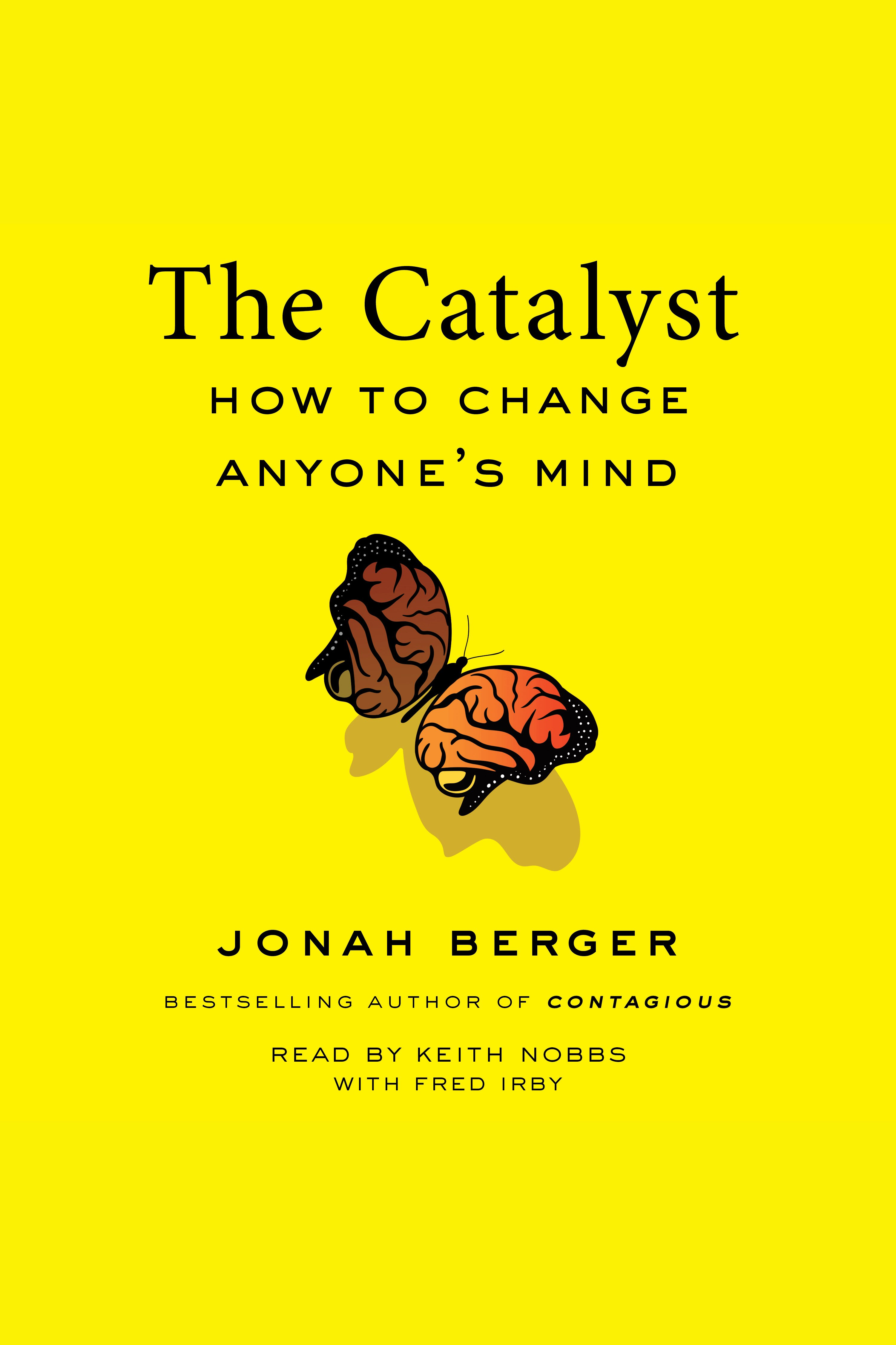 Catalyst, The How to Change Anyone's Mind