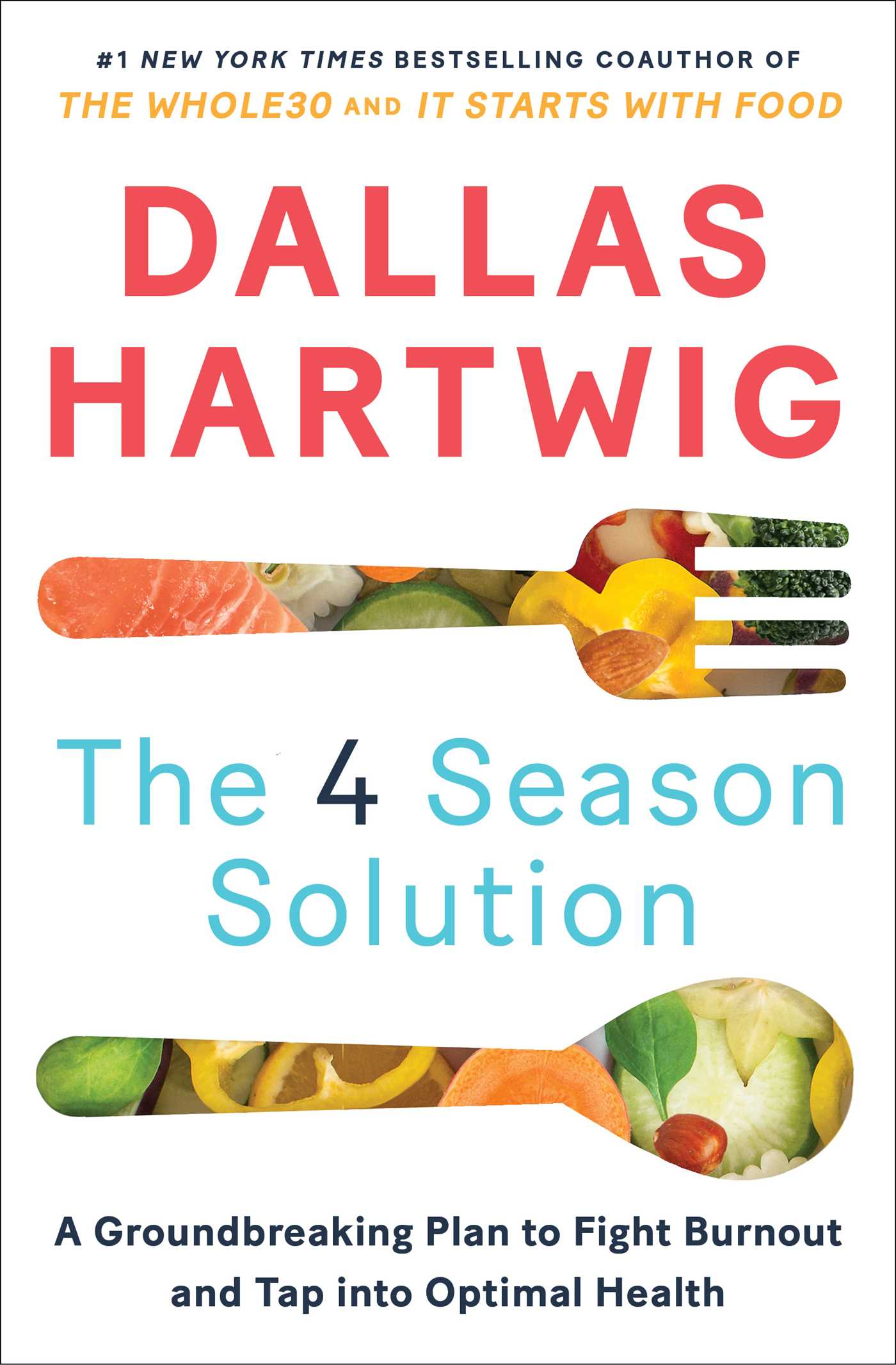 The 4 Season Solution The Groundbreaking New Plan for Feeling Better, Living Well, and Powering Down Our Always-On Lives