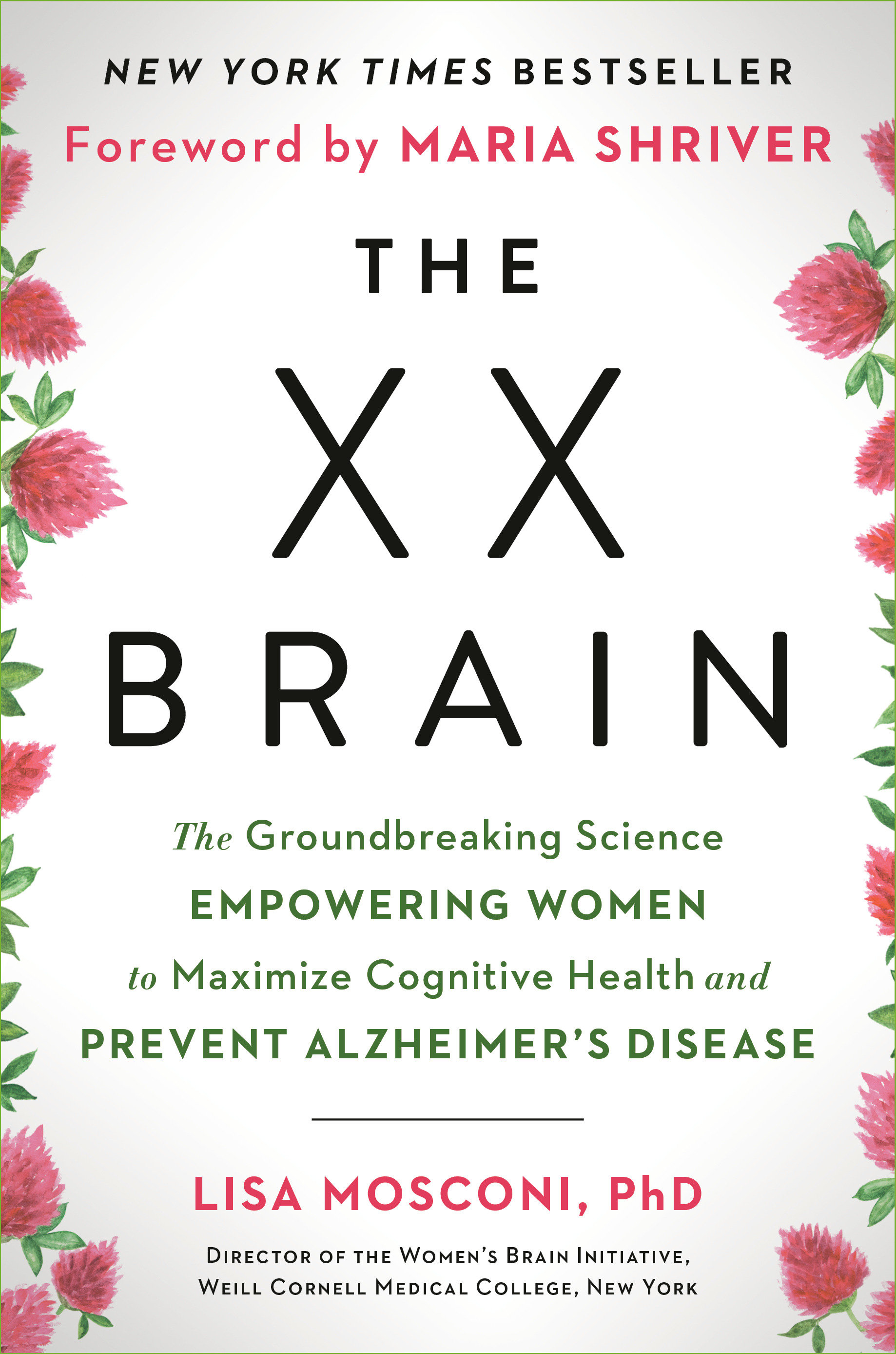 The XX Brain The Groundbreaking Science Empowering Women to Maximize Cognitive Health and Prevent Alzheimer's Disease