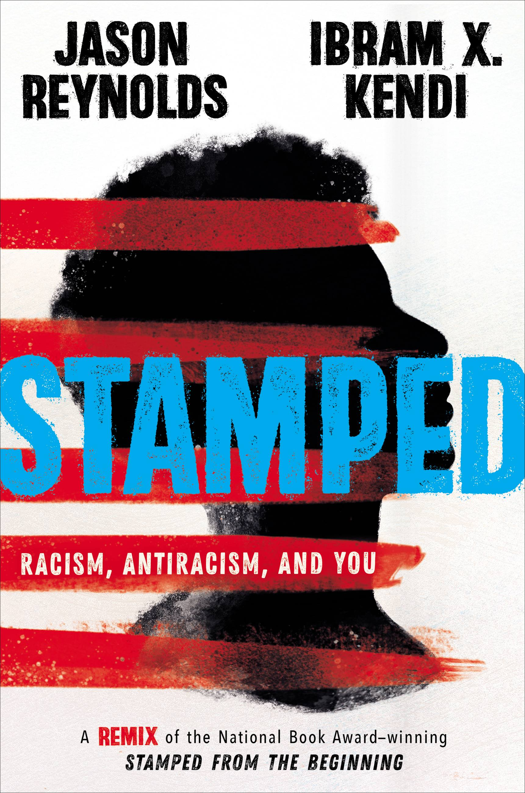 Stamped: Racism, Antiracism, and You [electronic resource] : A Remix of the National Book Award-winning Stamped from the Beginning