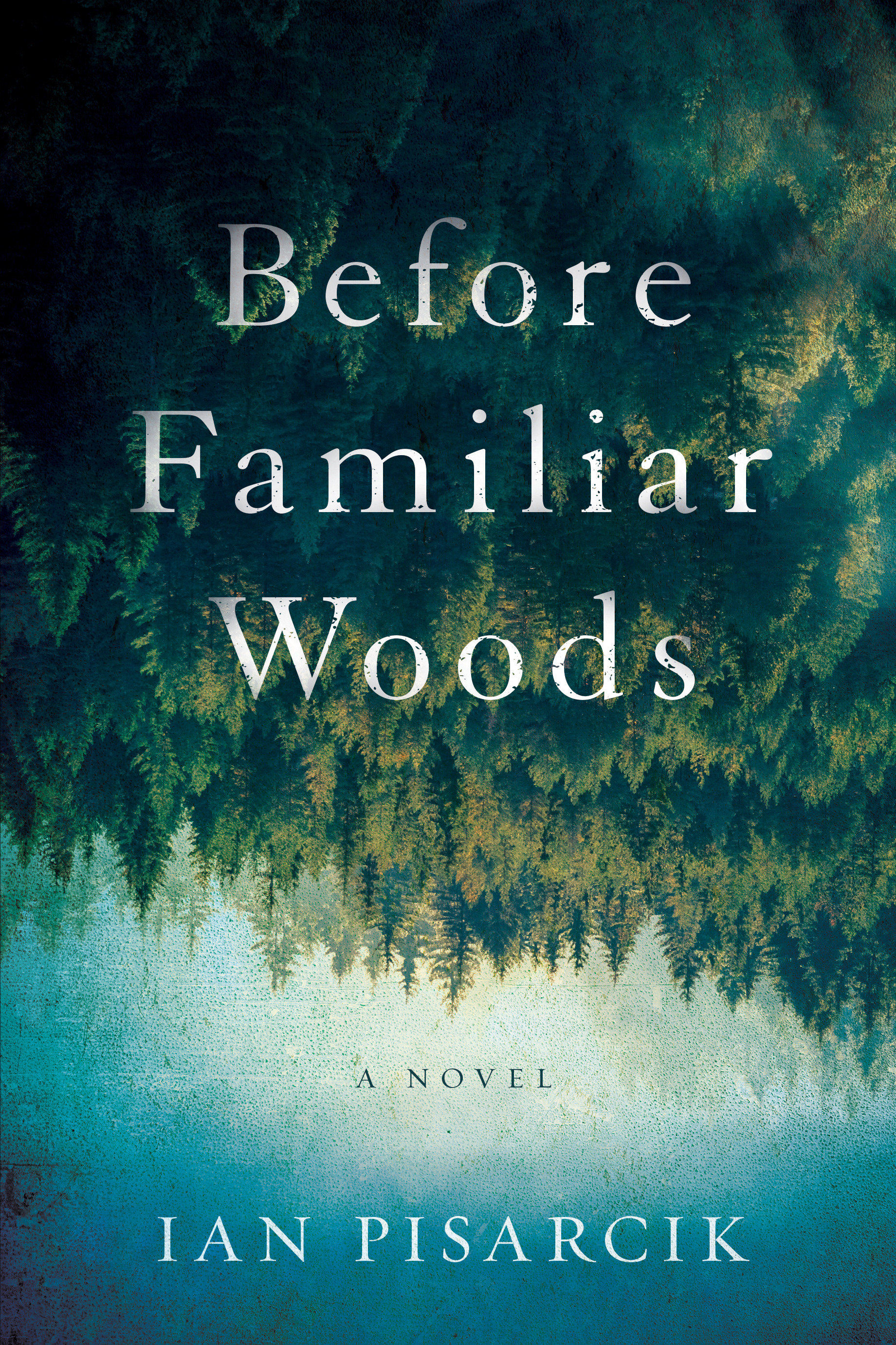 Before Familiar Woods A Novel