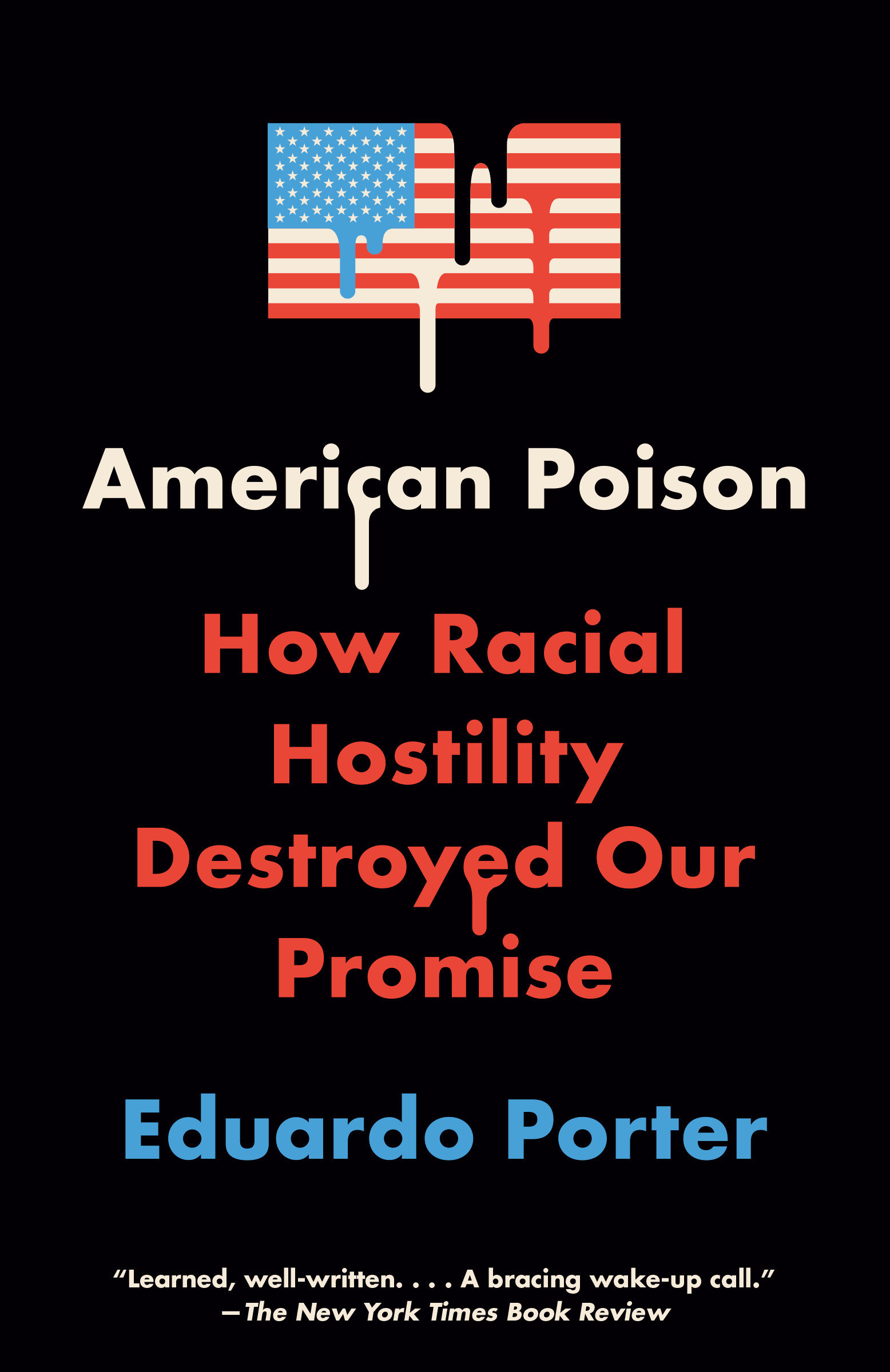 American Poison How Racial Hostility Destroyed Our Promise