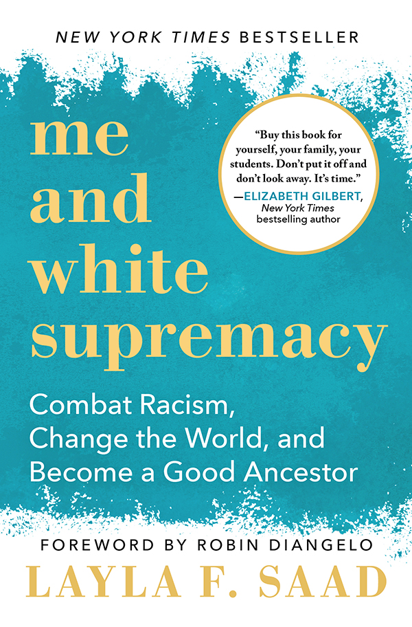 Me and White Supremacy Combat Racism, Change the World, and Become a Good Ancestor