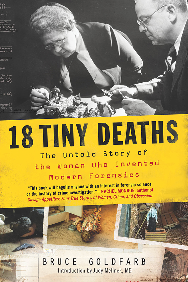 18 Tiny Deaths [electronic resource] : The Untold Story of Frances Glessner Lee and the Invention of Modern Forensics