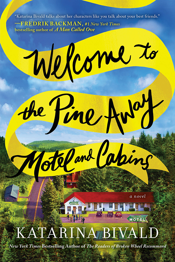 Welcome to the Pine Away Motel and Cabins A Novel