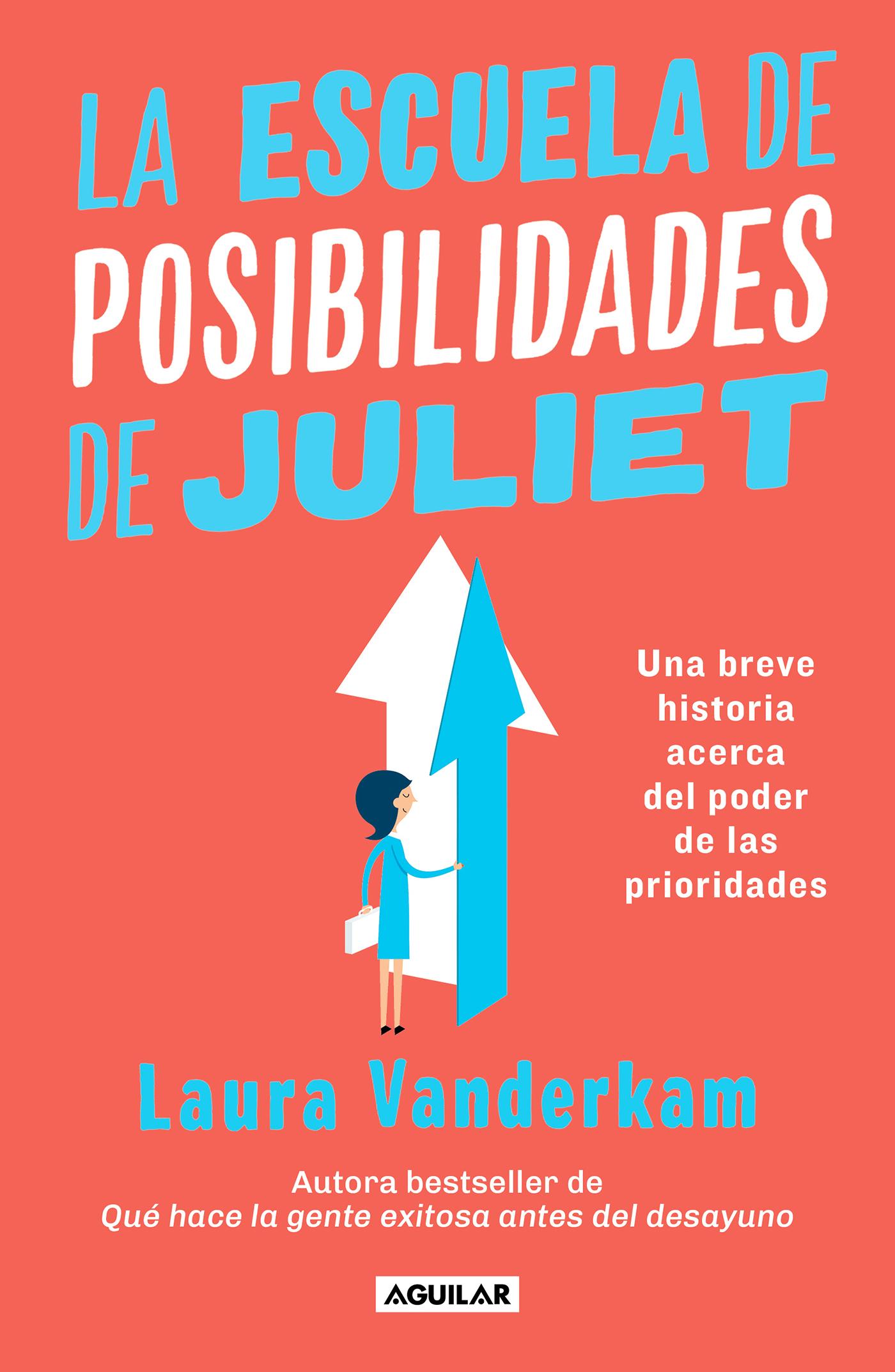 La escuela de posibilidades de Juliet Una breve historia acerca del poder de las prioridades