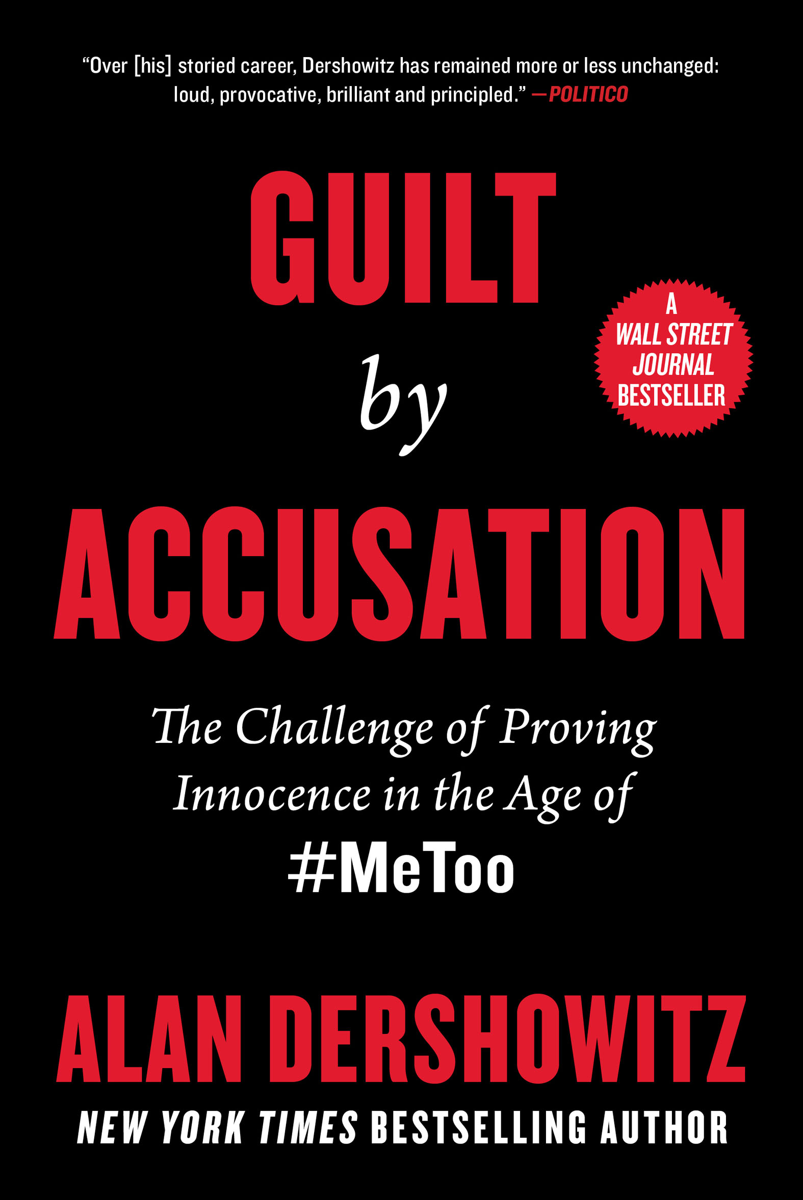 Guilt by Accusation The Challenge of Proving Innocence in the Age of #MeToo
