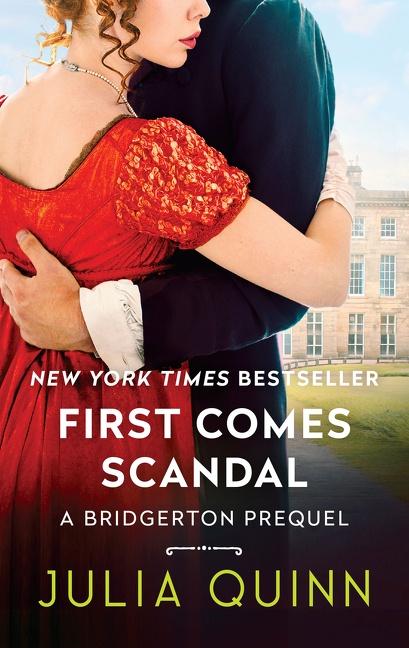 First Comes Scandal A Bridgerton Prequel