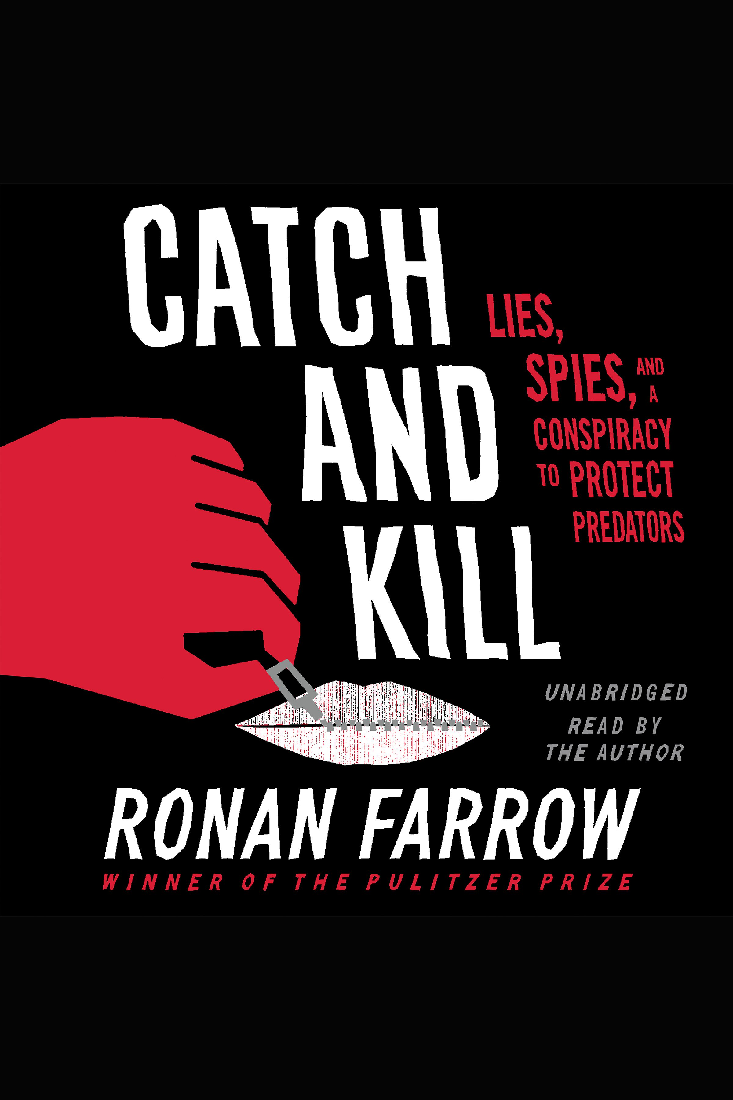 Catch and kill : lies, spies, and a conspiracy to protect predators