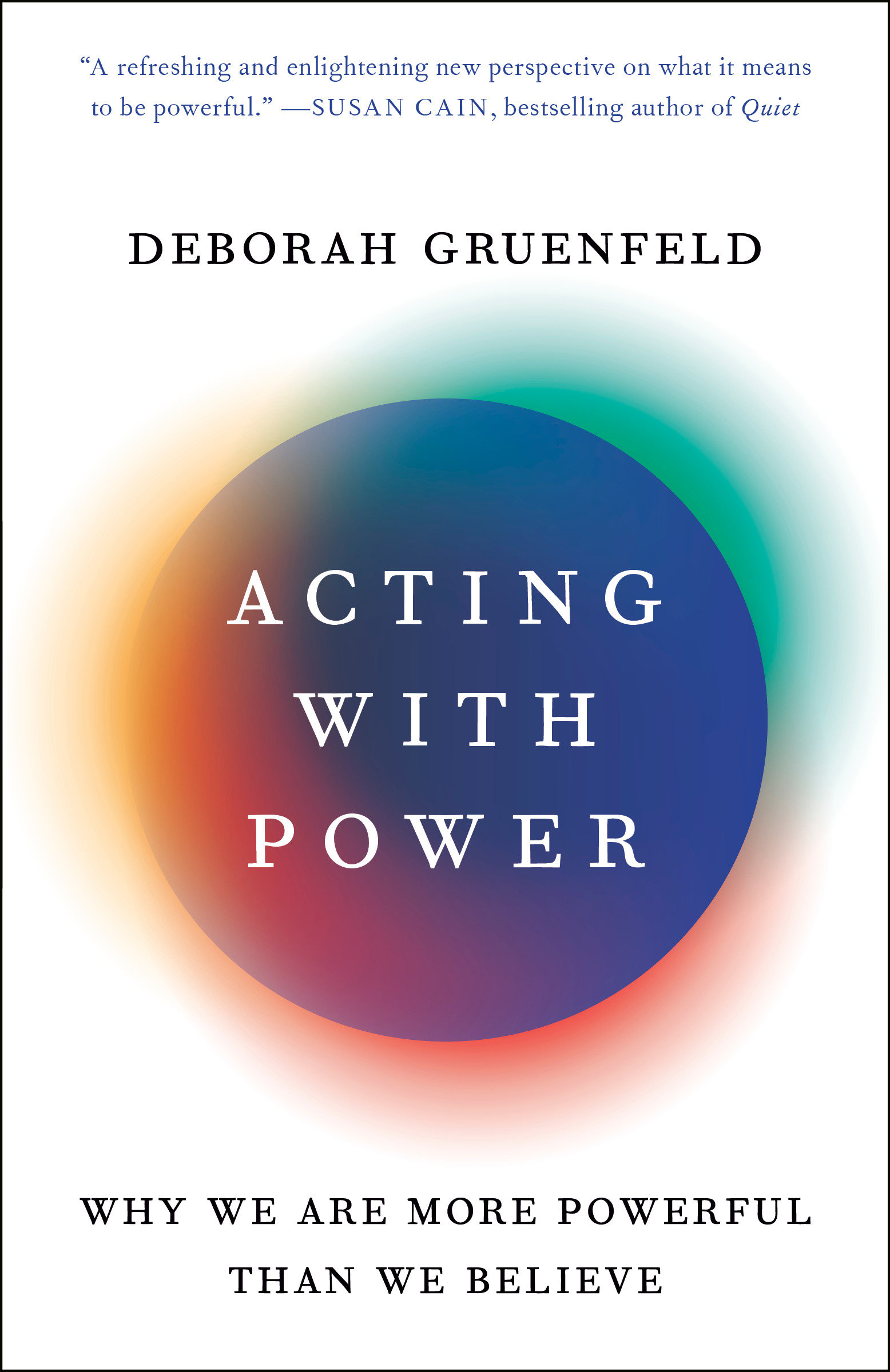 Acting with Power Why We Are More Powerful Than We Believe